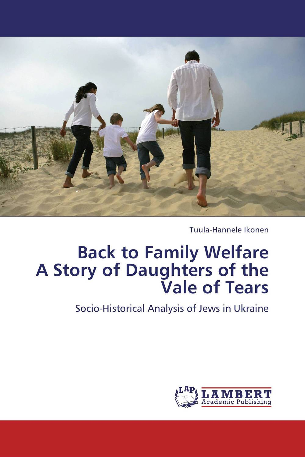 Back to Family Welfare  A Story of Daughters of the Vale of Tears the family way