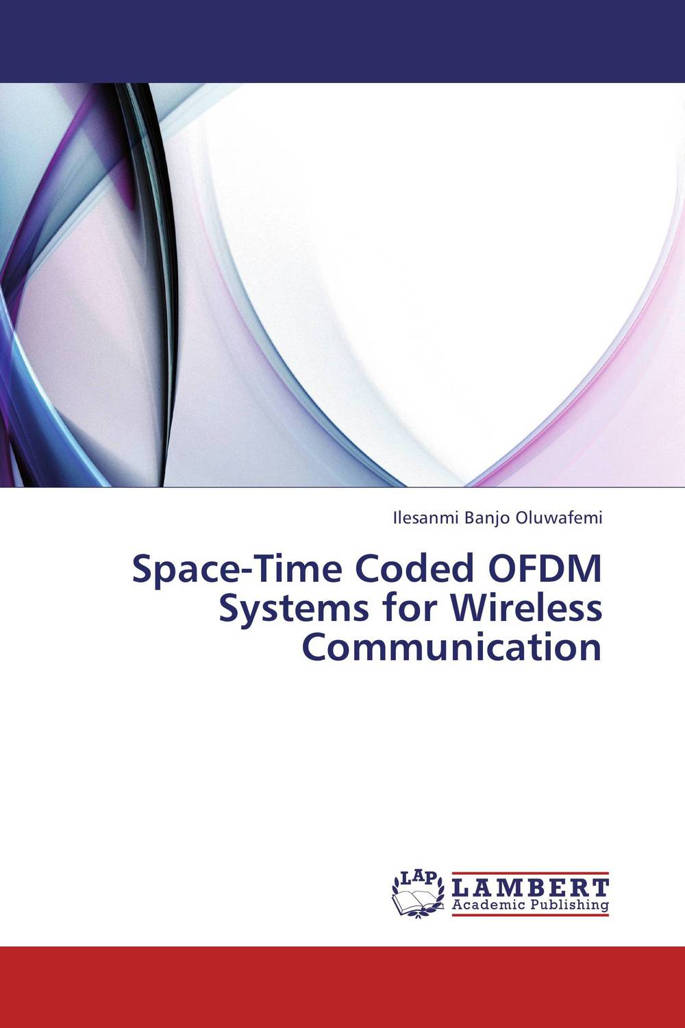 Space-Time  Coded OFDM Systems for Wireless Communication wireless ofdm and mimo ofdm communications