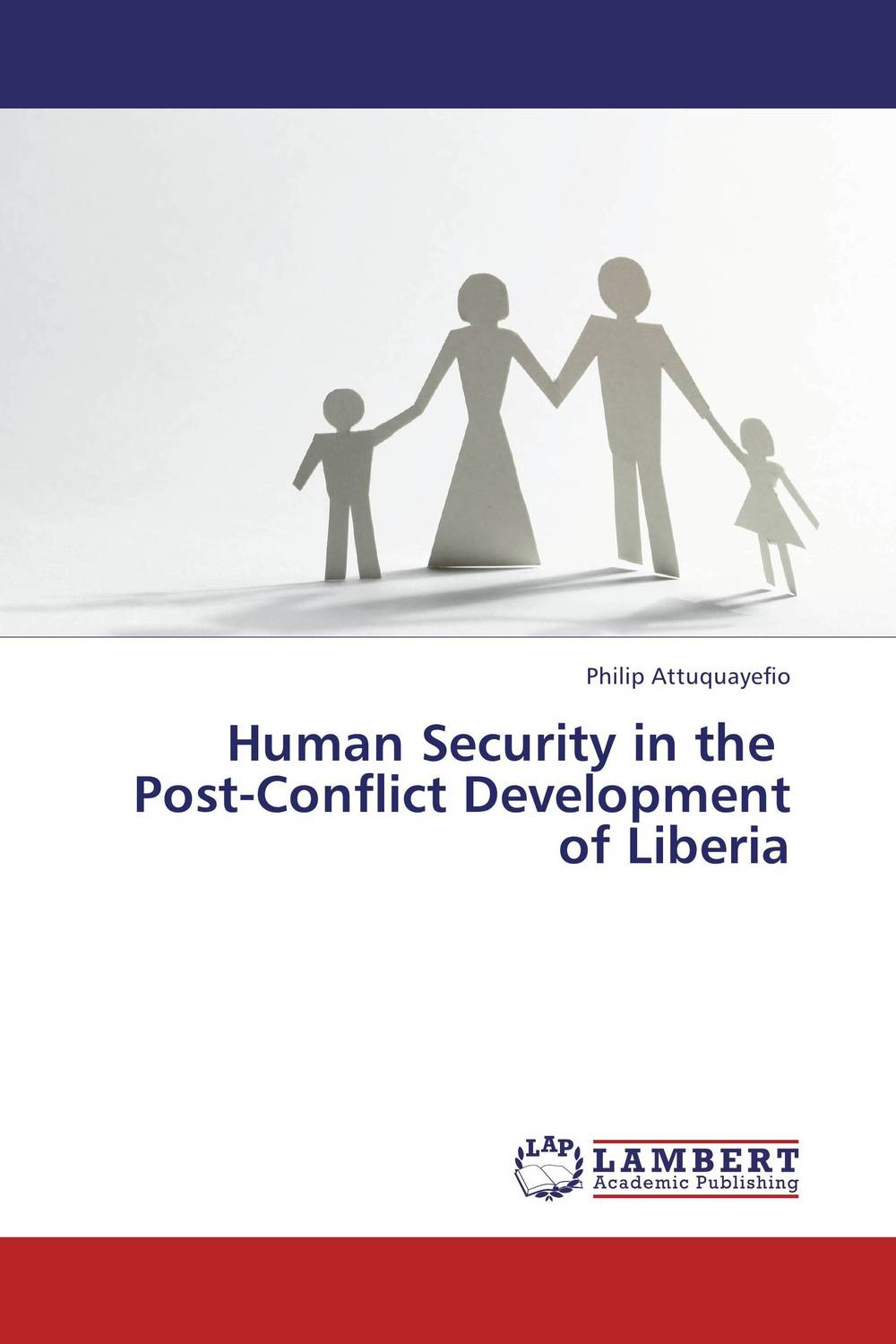 Human Security in the Post-Conflict Development of Liberia pictorial field book of the civil war v 3
