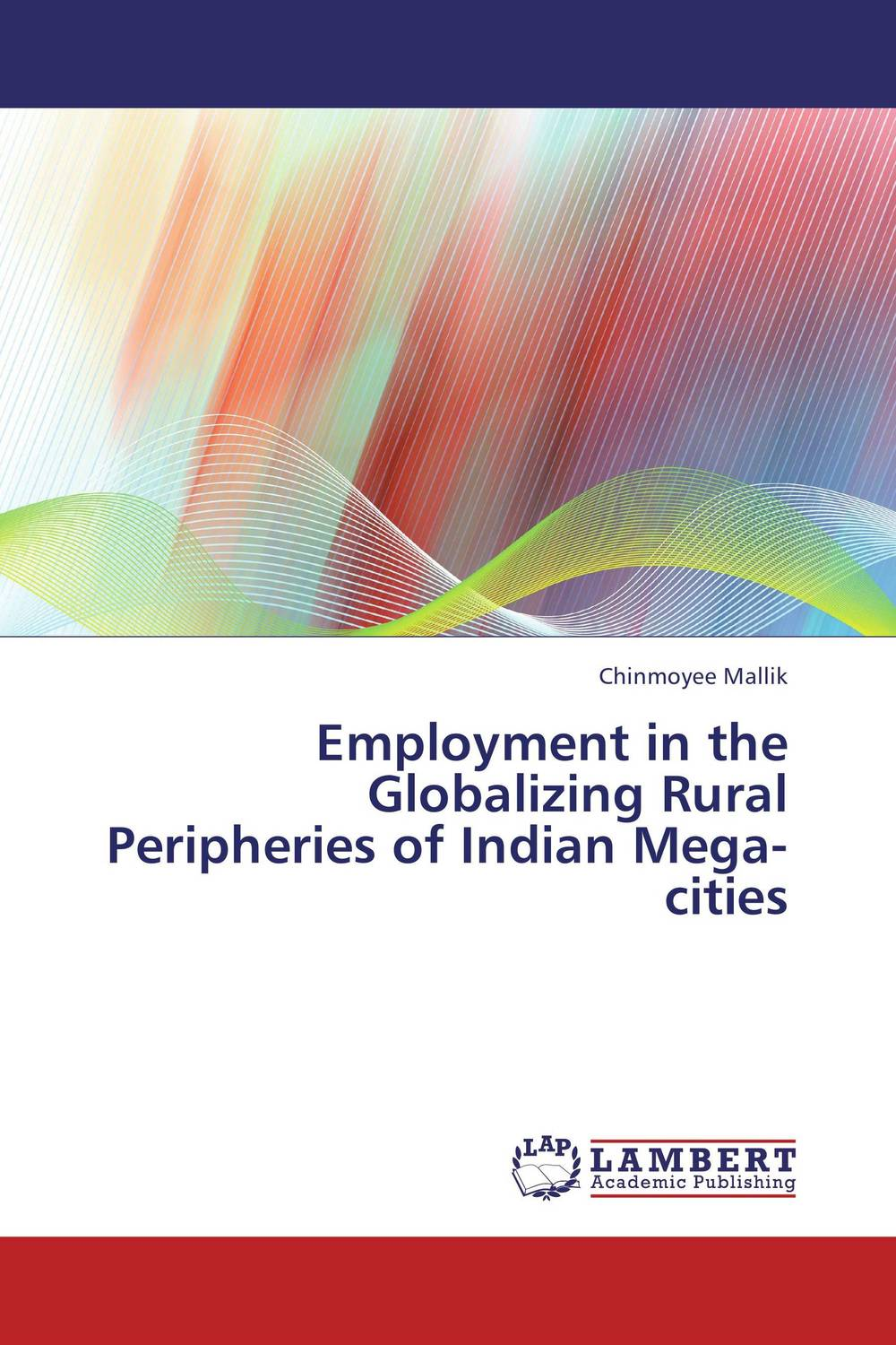 Employment in the Globalizing Rural  Peripheries of Indian Mega-cities this globalizing world