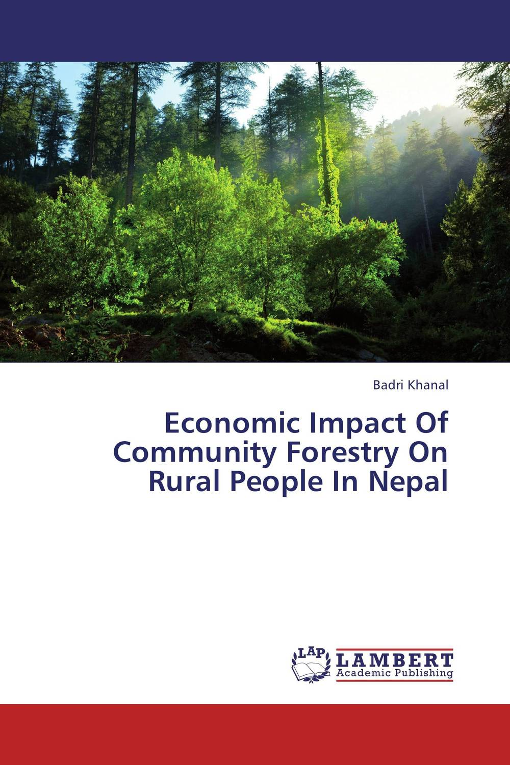 Economic Impact Of Community Forestry On Rural People In Nepal maxwell musingafi raphinos alexander chabaya and emmanuel dumbu groups and community mobilisation for development