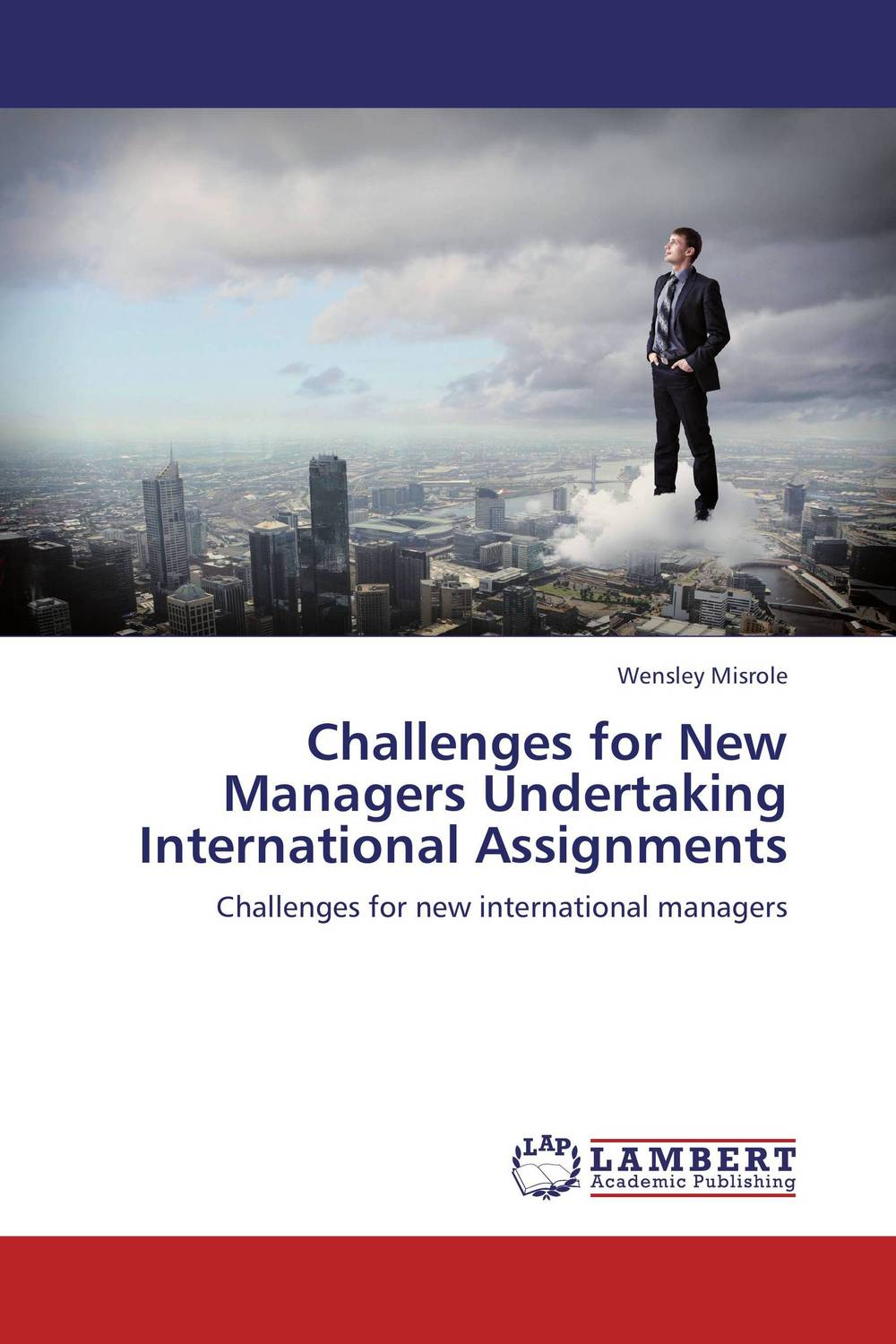 Challenges for New Managers Undertaking International Assignments the relationship between top managers and project managers