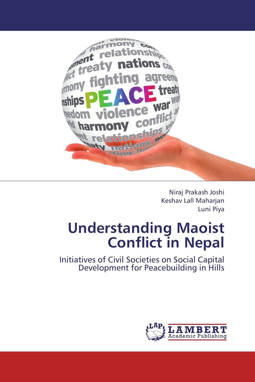 Understanding Maoist Conflict in Nepal mohammad qasim wafayezada ethnic politics and peacebuilding in afghanistan