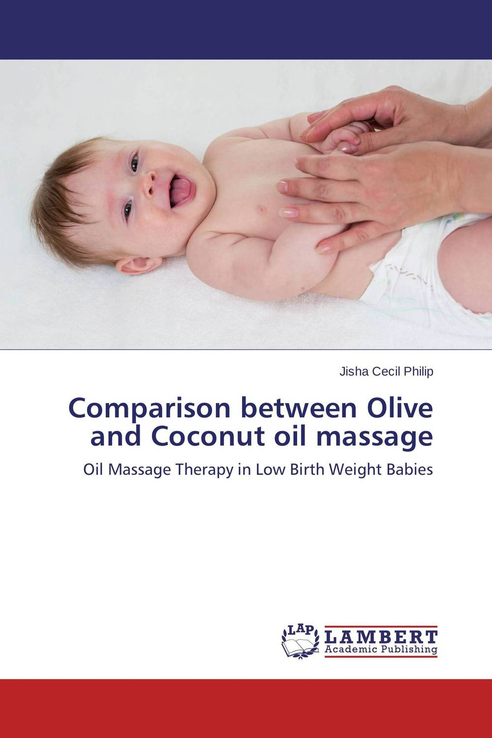 Comparison between Olive and Coconut oil massage manjari singh introducing and reviewing preterm delivery and low birth weight