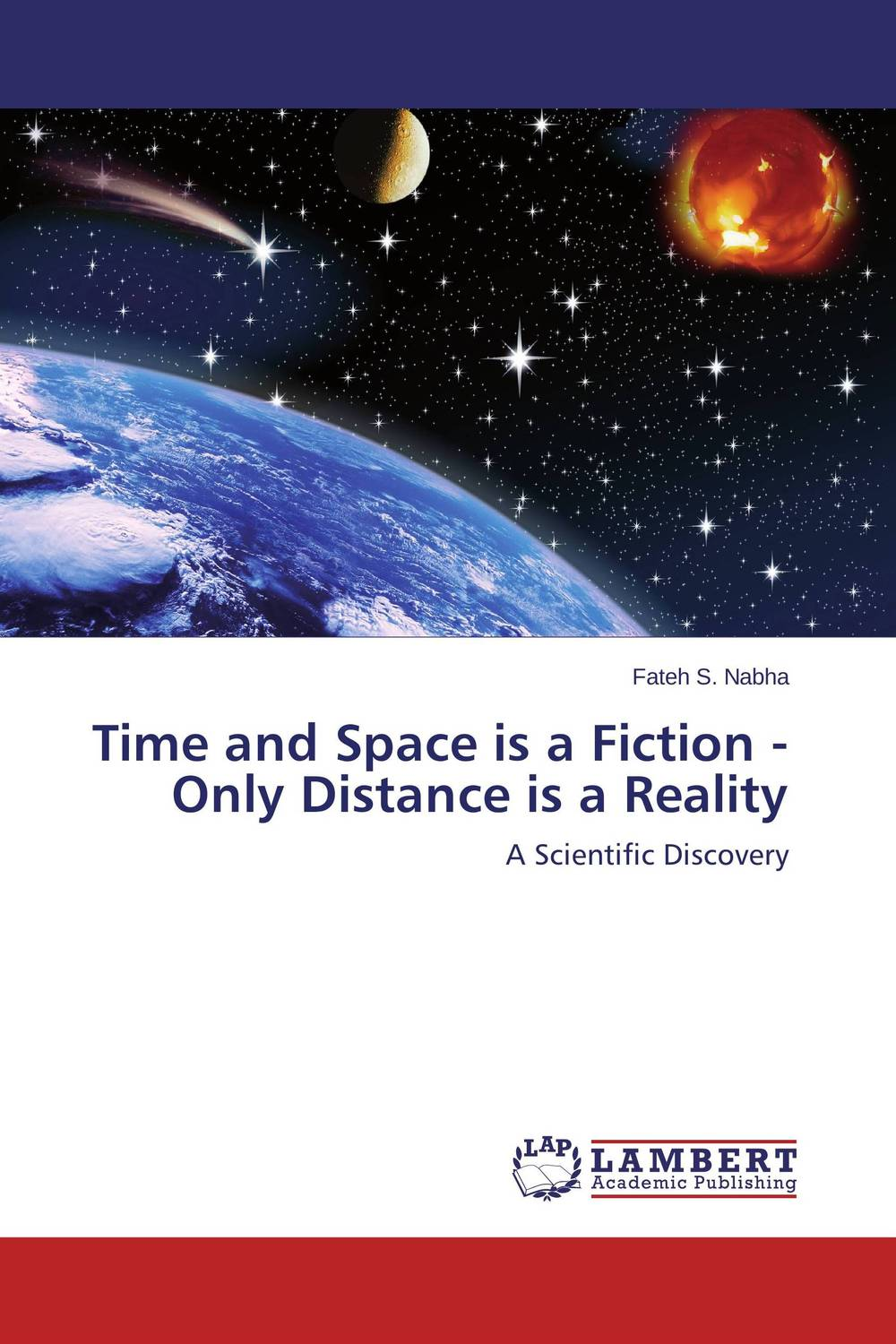 Time and Space is a Fiction - Only Distance is a Reality only a promise