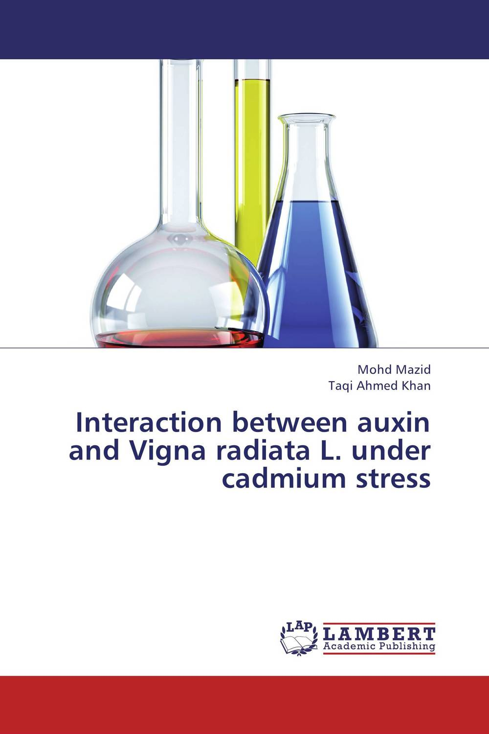 Interaction between auxin and Vigna radiata L. under cadmium stress mohd mazid and taqi ahmed khan interaction between auxin and vigna radiata l under cadmium stress