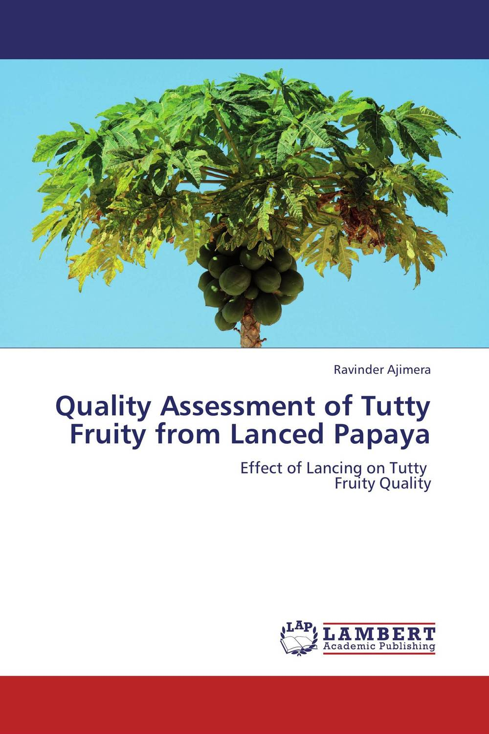 Quality Assessment of Tutty Fruity from Lanced Papaya saeid navid effect of papaya leaf meal and vitamin d3 on meat quality