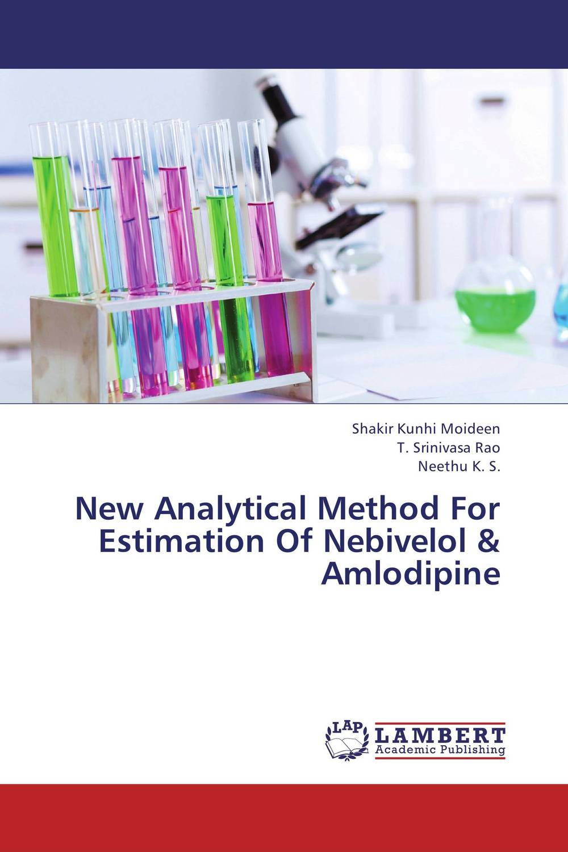 New Analytical Method For Estimation Of Nebivelol & Amlodipine raja abhilash punagoti and venkateshwar rao jupally introduction to analytical method development and validation
