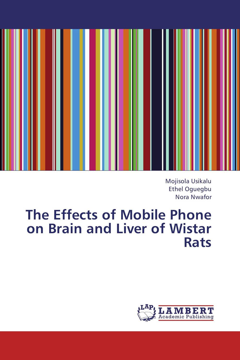 купить The Effects of Mobile Phone on Brain and Liver of Wistar Rats недорого