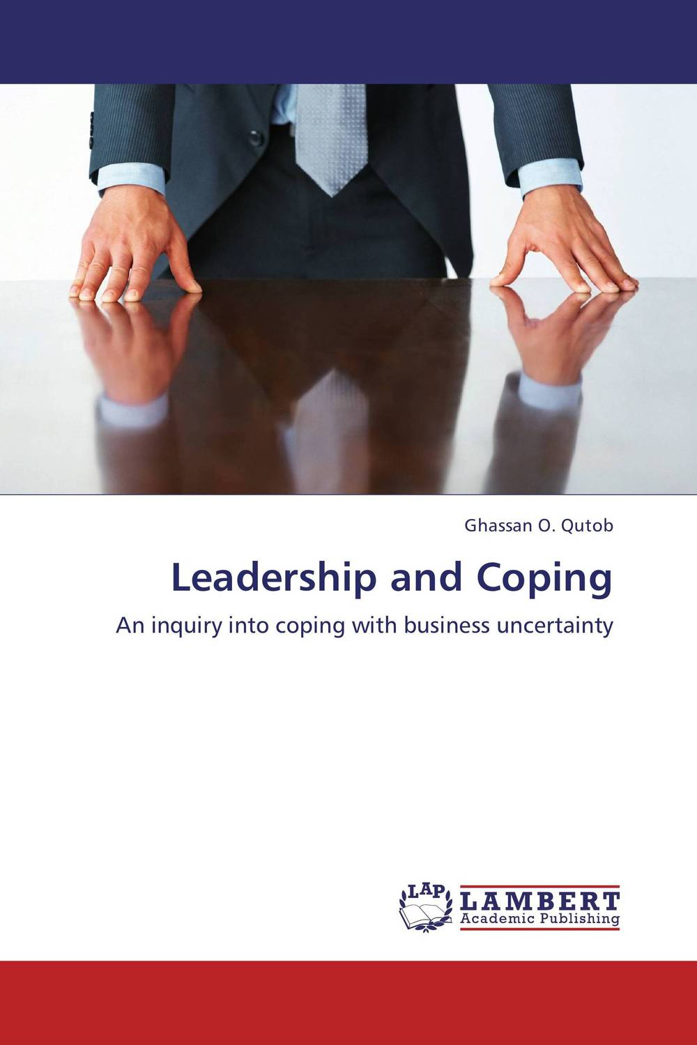 Leadership and Coping the art of spiritual leadership in business