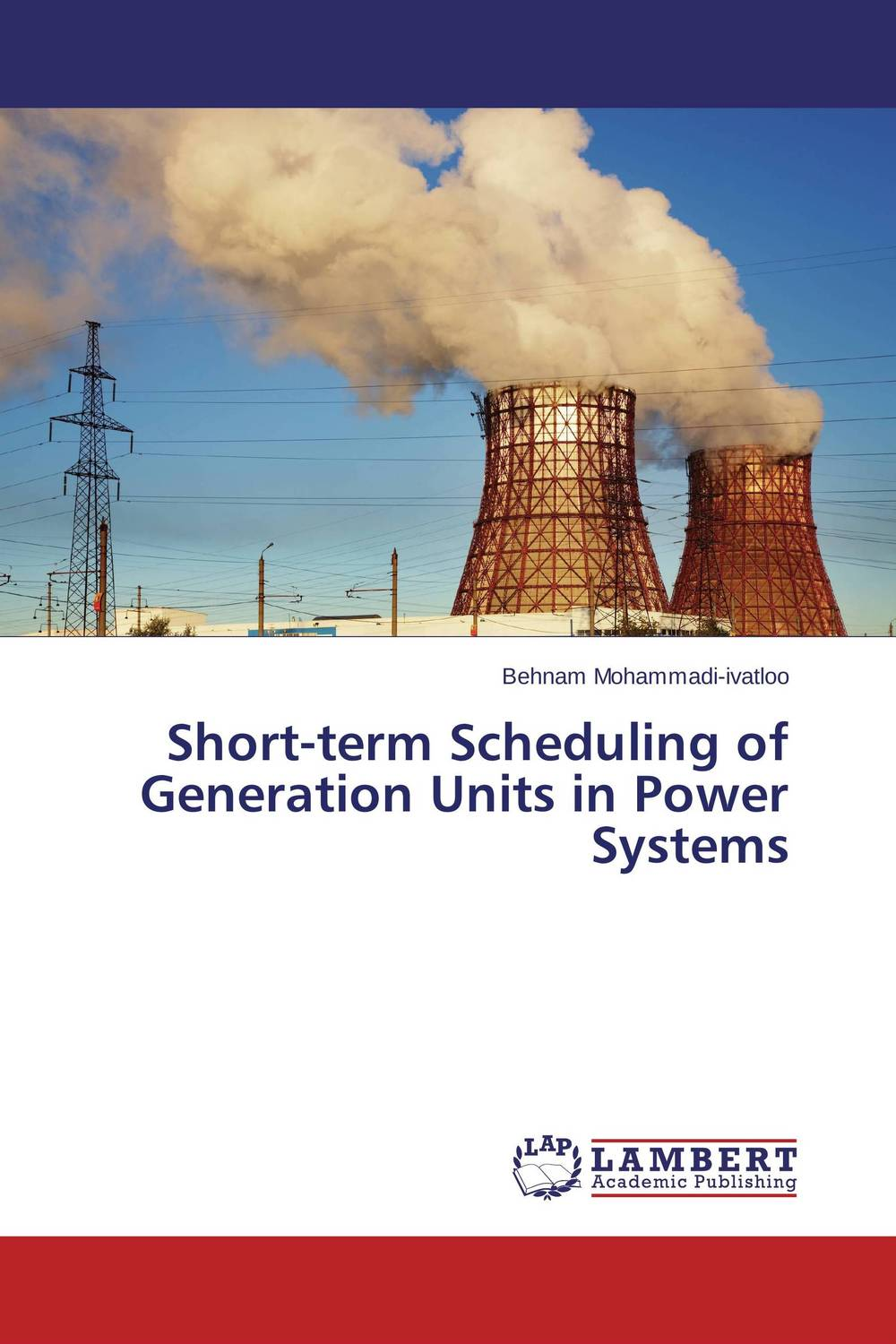 Short-term Scheduling of Generation Units in Power Systems dilbag singh gill evaluating overheads of integrated multilevel checkpointing algorithms