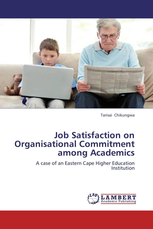 Job Satisfaction on Organisational Commitment among Academics burnout ways of coping and job satisfaction among doctors