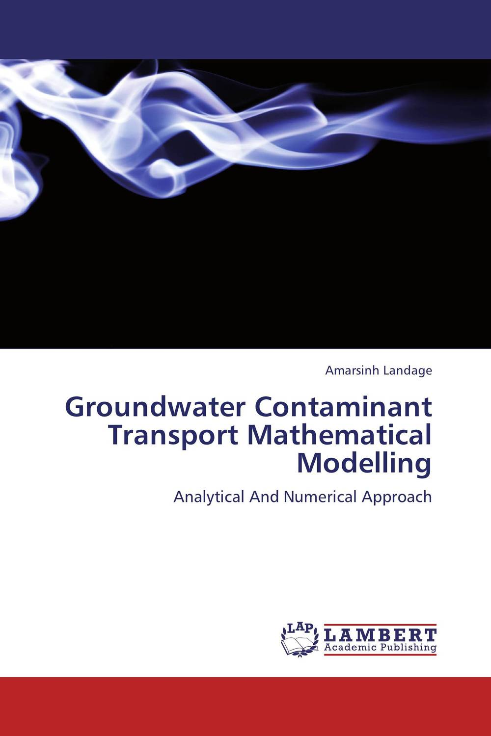 Groundwater Contaminant Transport Mathematical Modelling