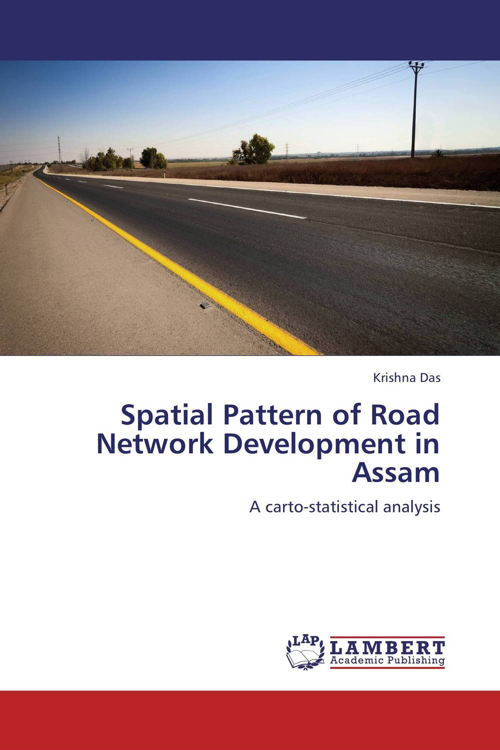Spatial Pattern of Road Network Development in Assam the road to lichfield