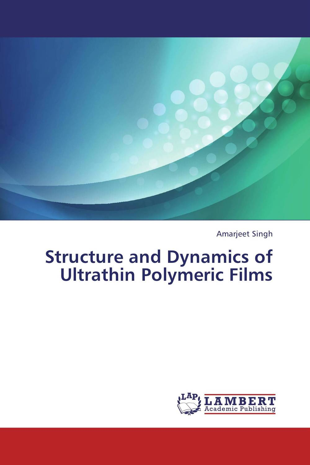 Structure and Dynamics of Ultrathin Polymeric Films