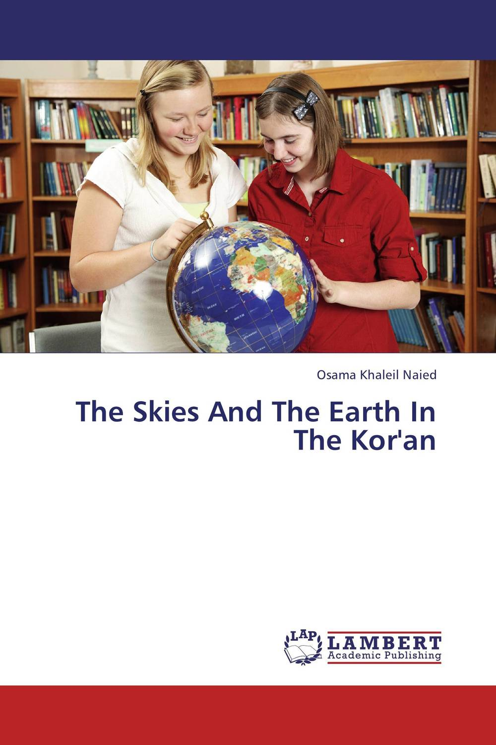 The Skies And The Earth In The Kor'an the heir