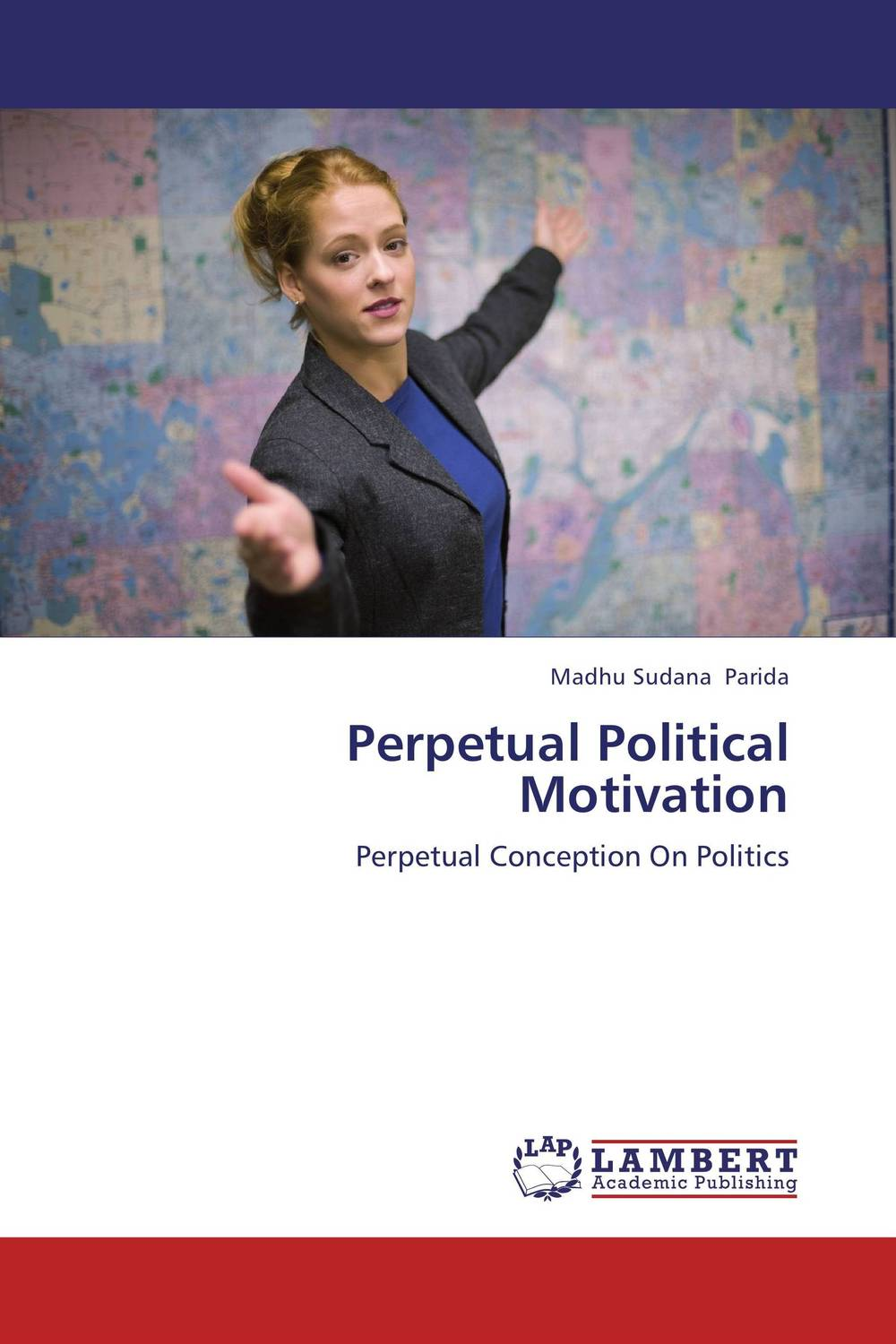 Perpetual Political Motivation a conscientious thought on worldwide latest governance system