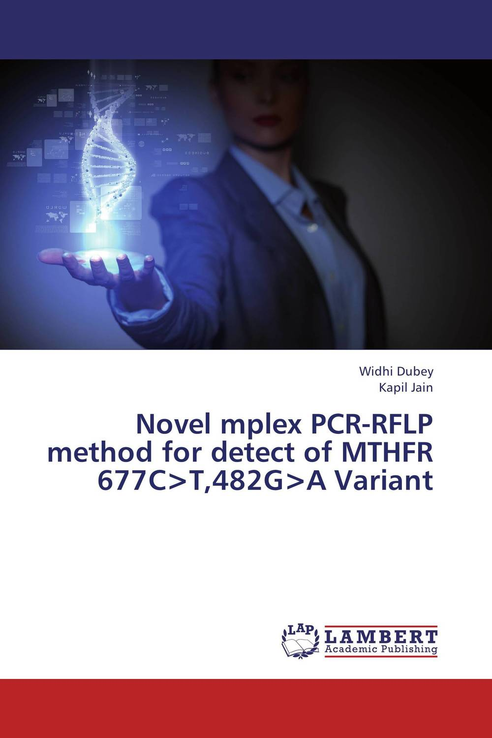 Novel mplex PCR-RFLP method for detect of MTHFR 677C>T,482G>A Variant the lonely polygamist – a novel