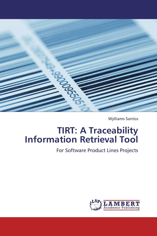 TIRT: A Traceability Information Retrieval Tool information searching and retrieval