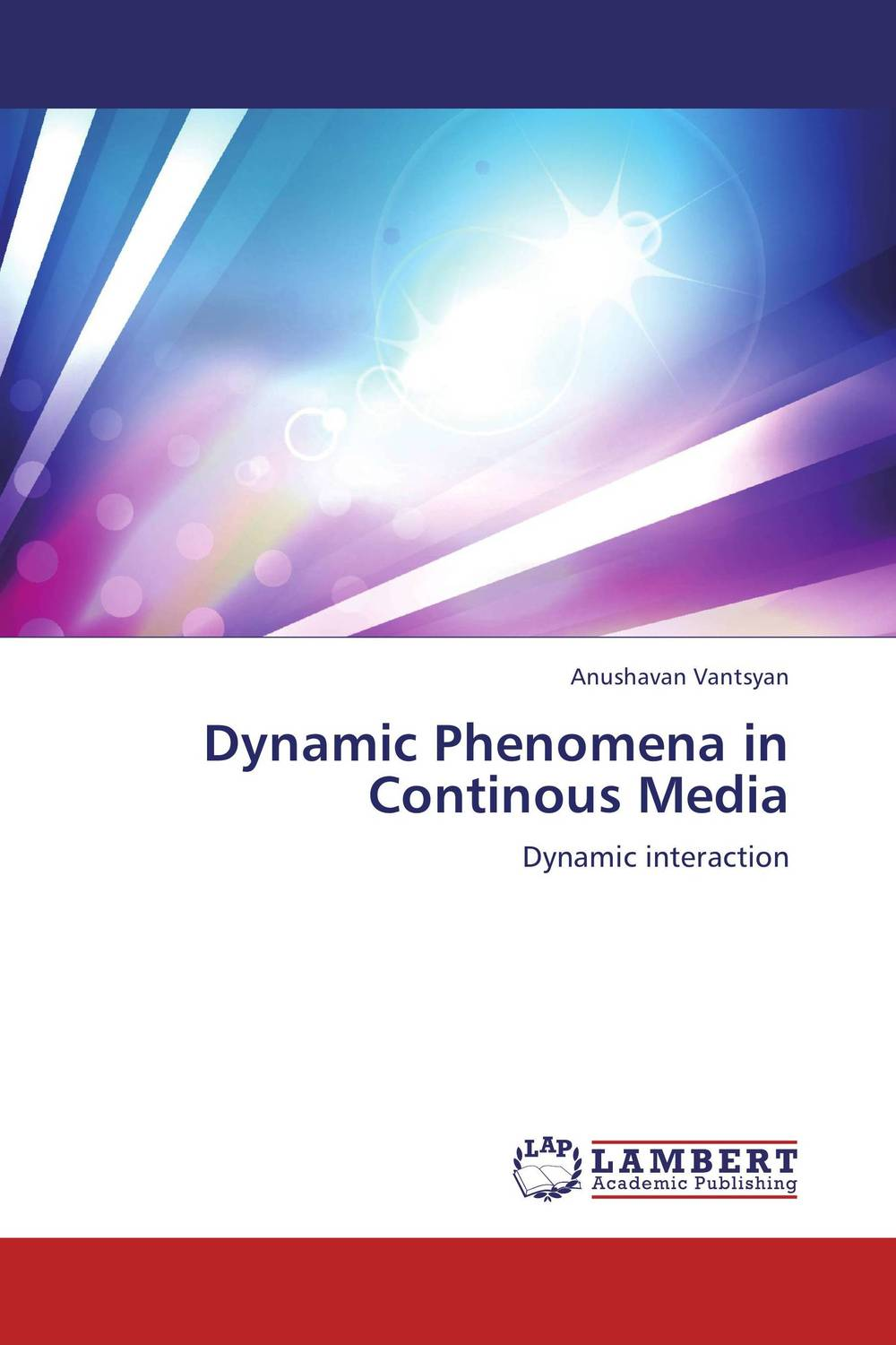 Dynamic Phenomena in Continous Media