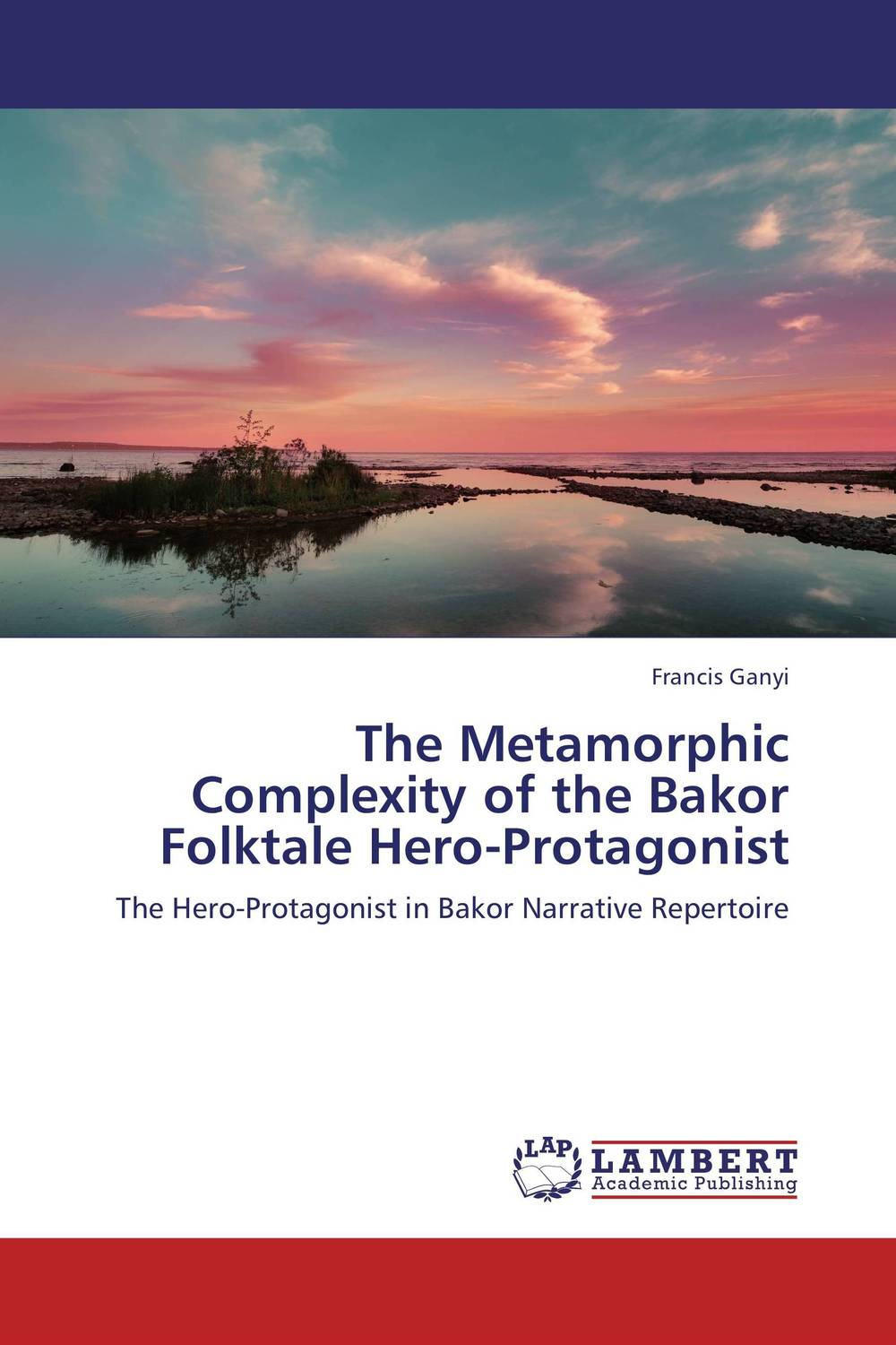 The Metamorphic Complexity of the Bakor Folktale Hero-Protagonist heroism