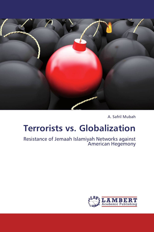 Terrorists vs. Globalization the wangs vs the world