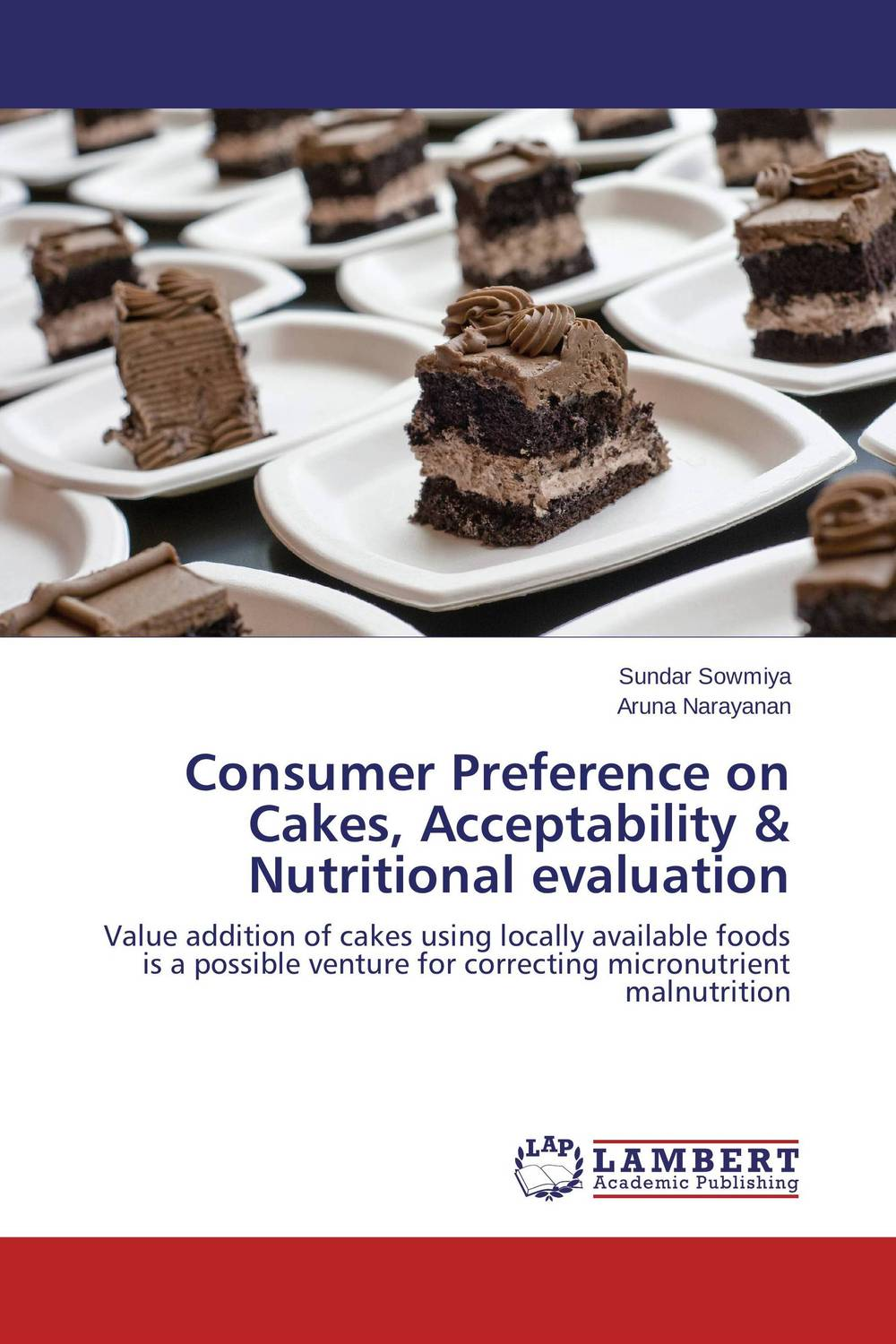 Consumer Preference on Cakes, Acceptability & Nutritional evaluation the effect of advertisement on consumer behavior and brand preference