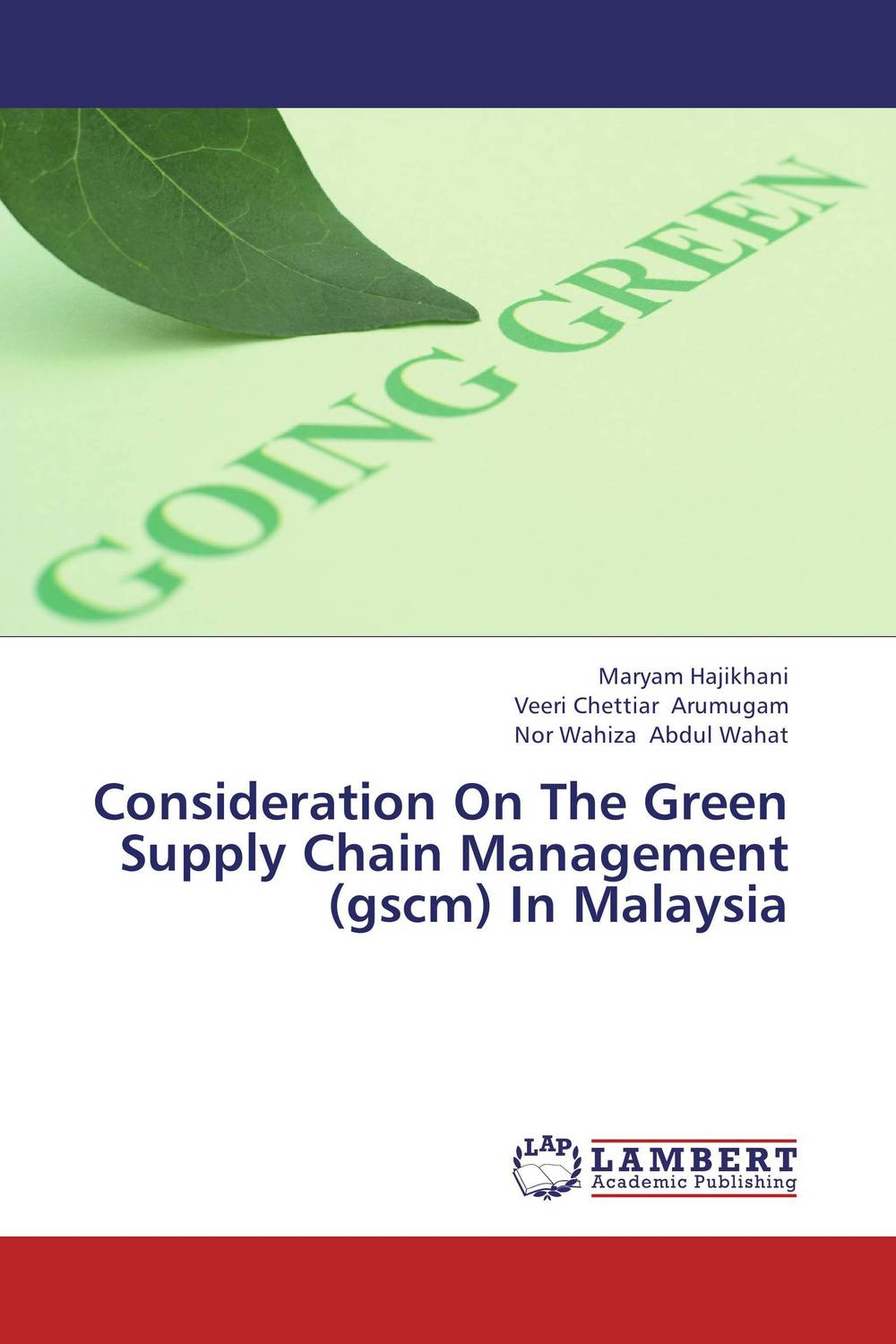 Consideration On The Green Supply Chain Management (gscm) In Malaysia vengadasan govindasamy sustainable supply chain management practices