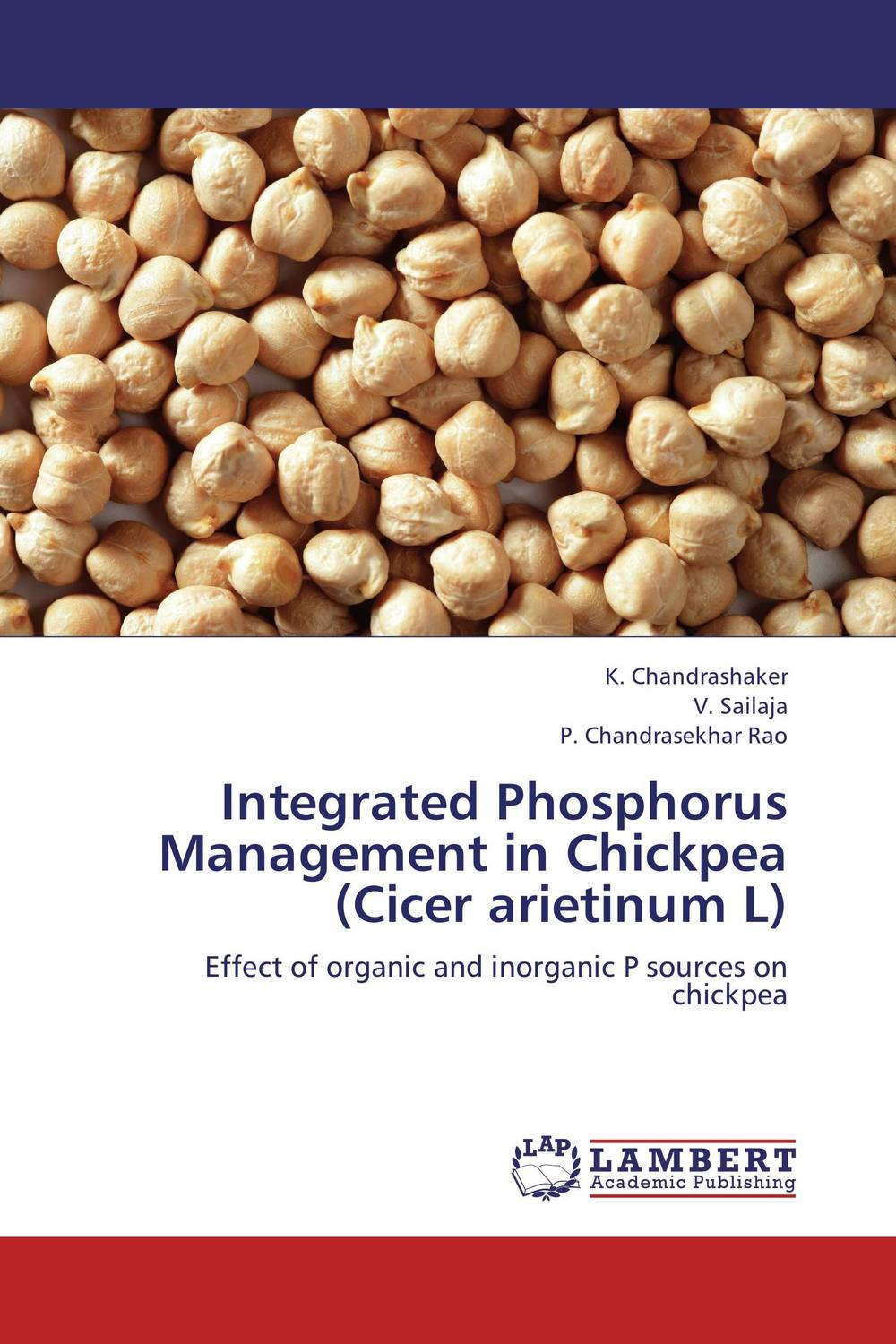 Integrated Phosphorus Management in Chickpea (Cicer arietinum L) ravindra kumar jain nod factors and nodulation process by rhizobia in cicer arietinum
