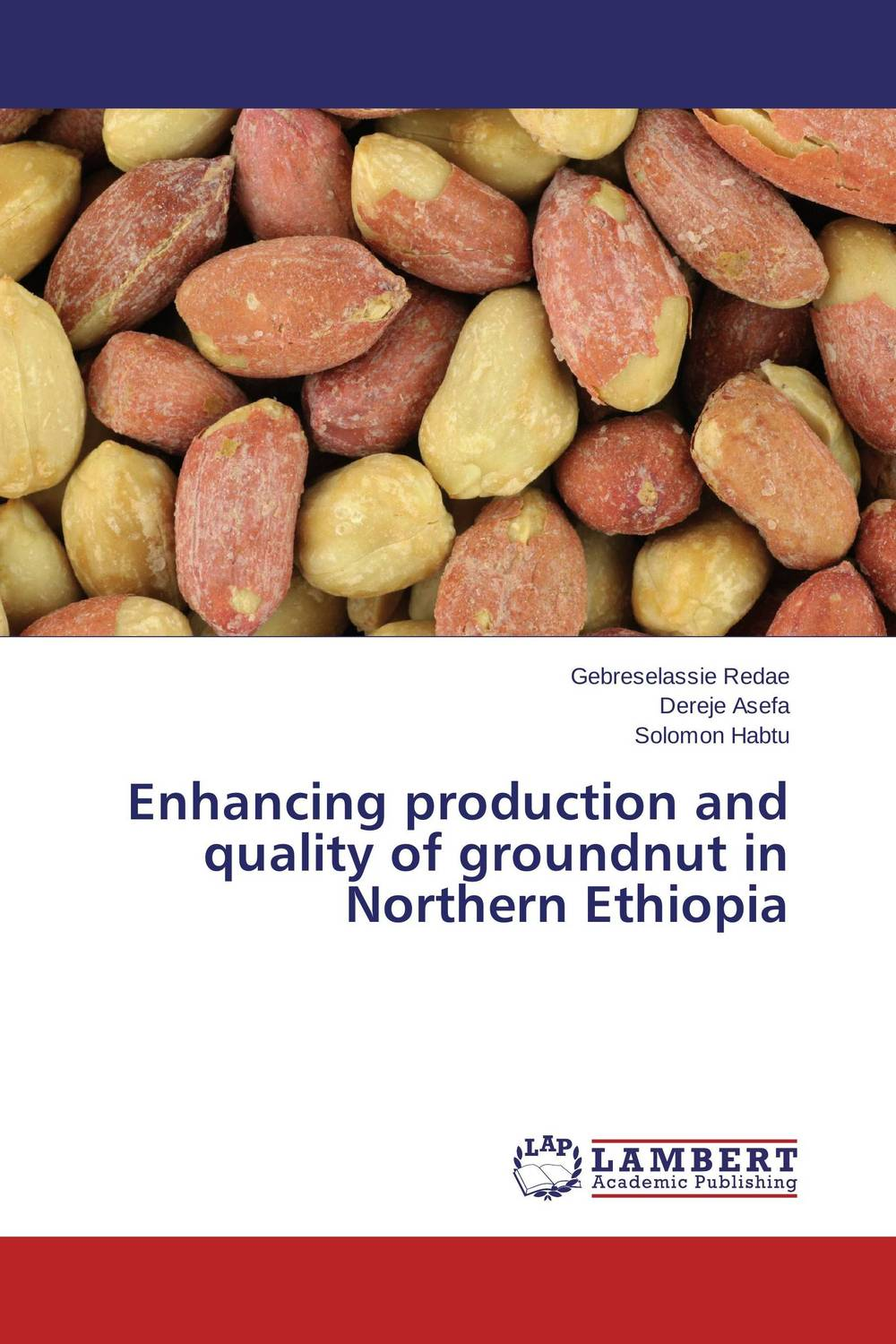 Enhancing production and quality of groundnut in Northern Ethiopia h n gour pankaj sharma and rakesh kaushal pathological aspects and management of root rot of groundnut