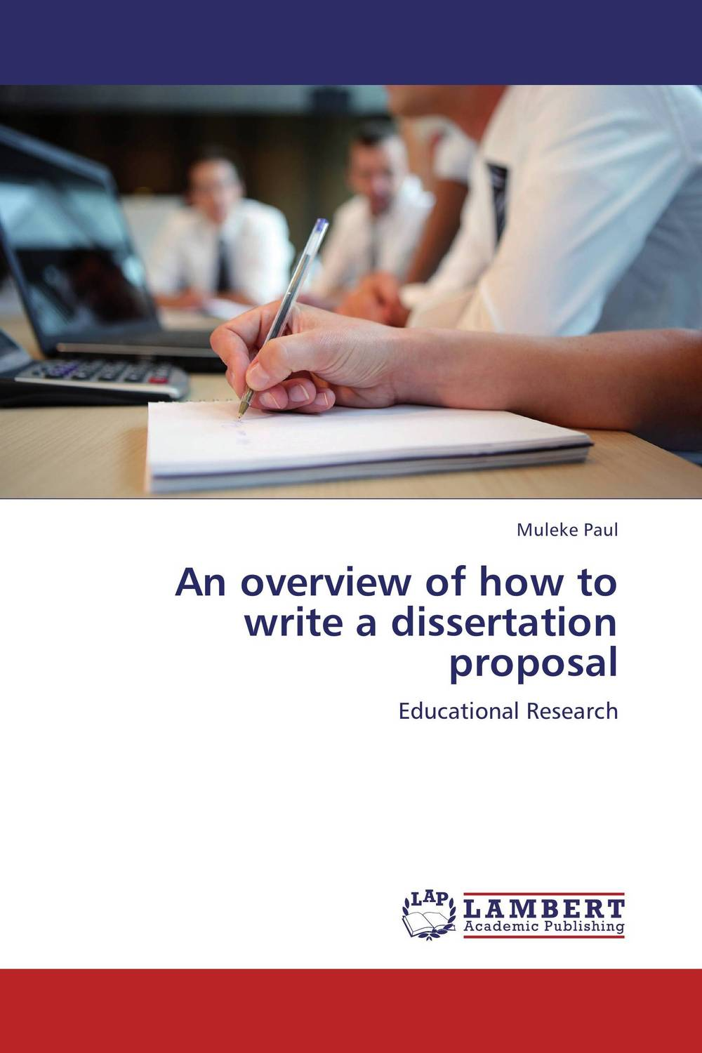 An overview of how to write a dissertation proposal