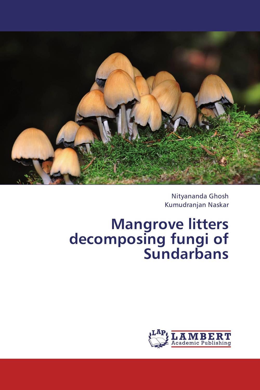 Mangrove litters decomposing fungi of  Sundarbans michael j carlile the fungi