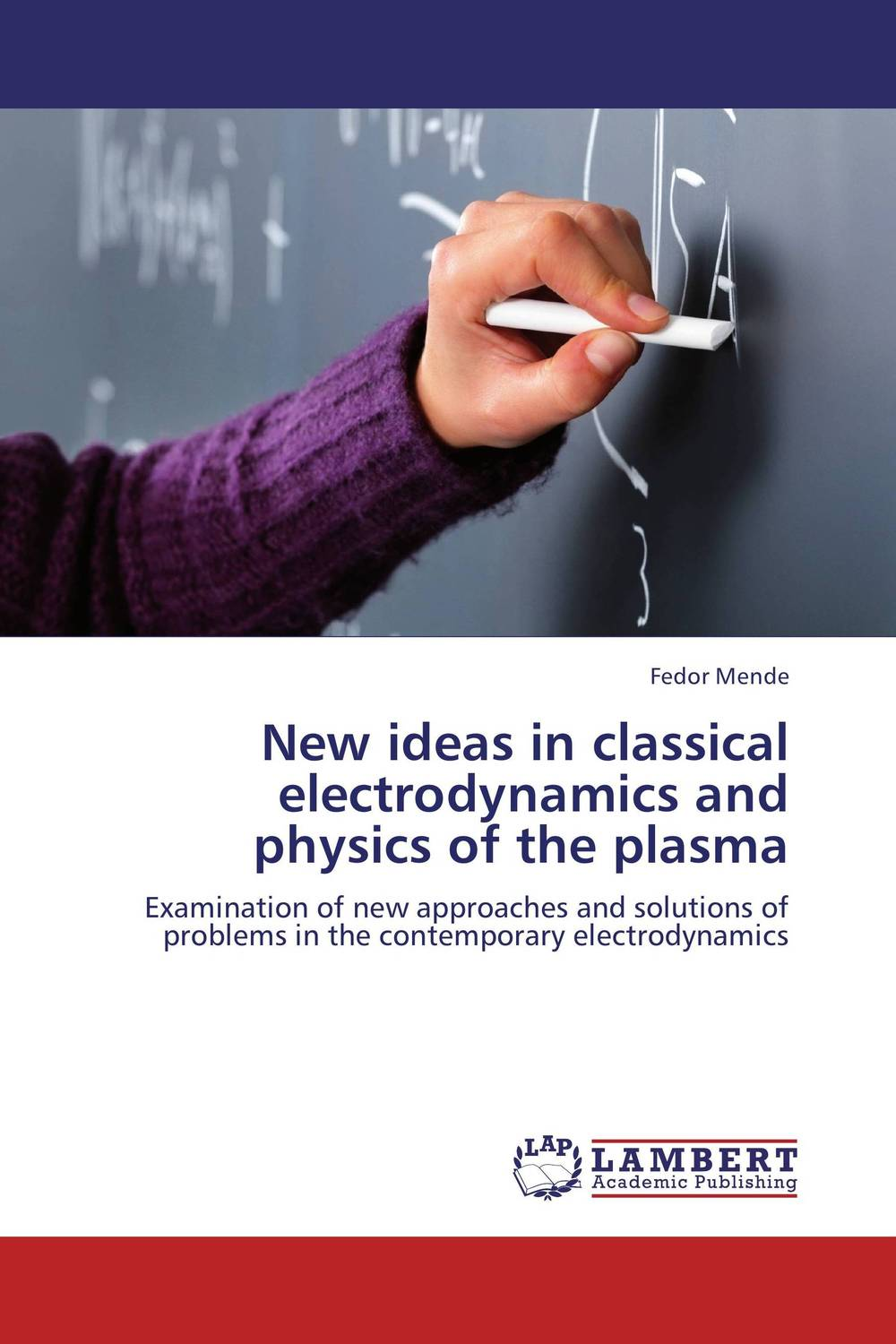 New ideas in classical electrodynamics and physics of the plasma anita kanwar text book of plasma physics