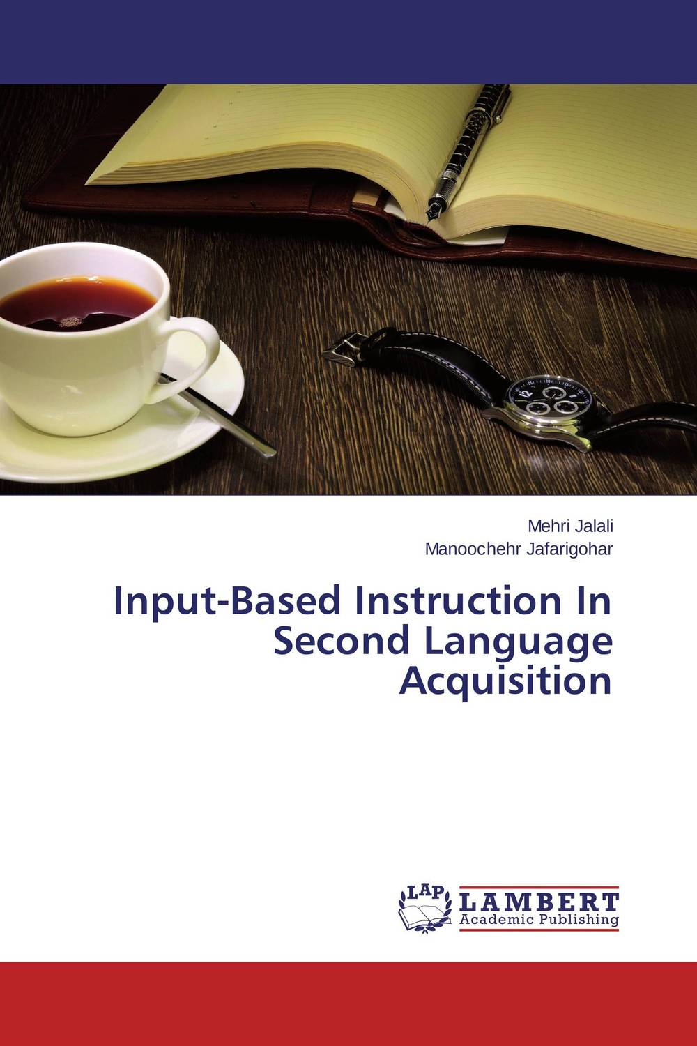 Input-Based Instruction In Second Language Acquisition constructing a language – a usage–based theory of language acquisition