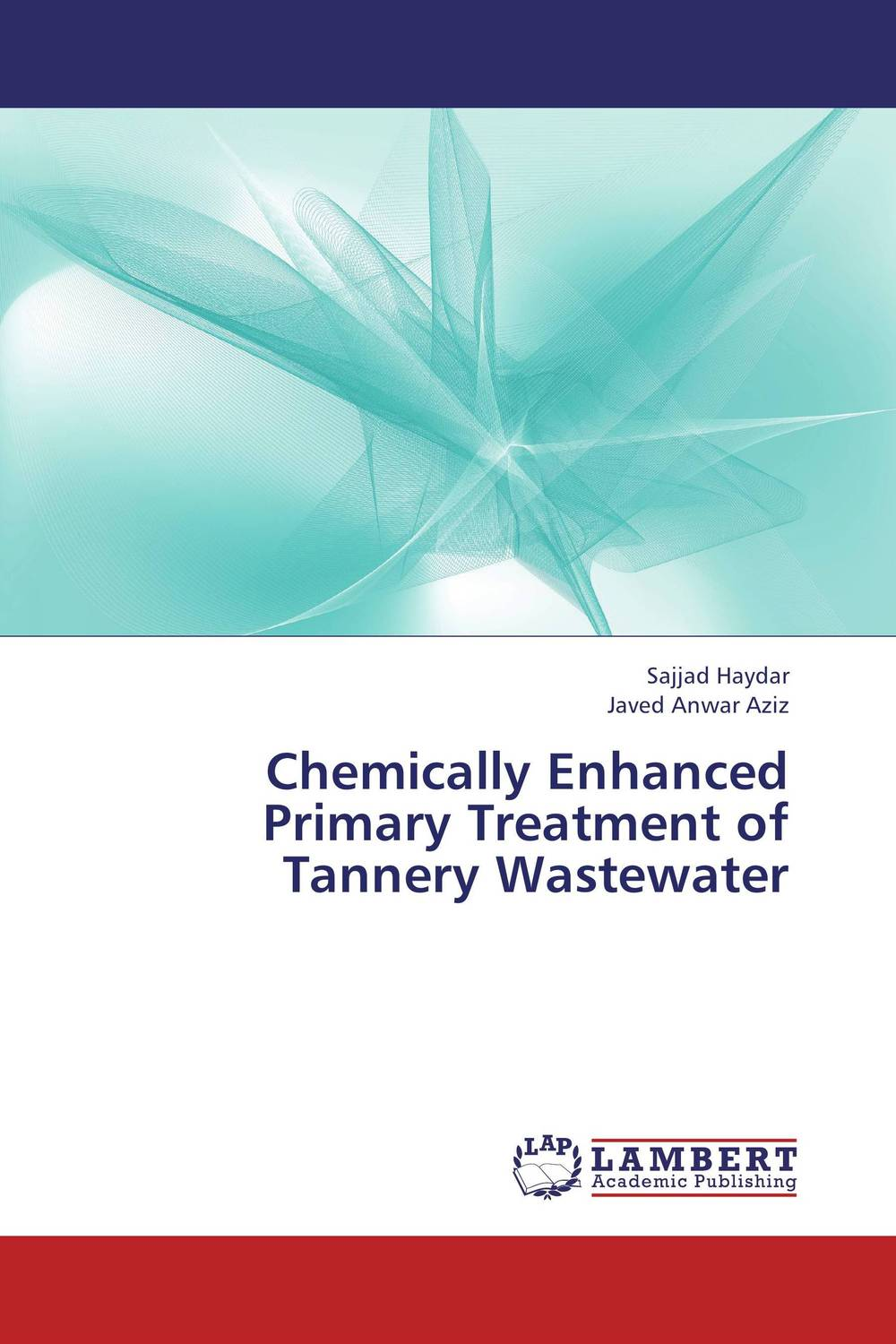 Chemically Enhanced Primary Treatment of Tannery Wastewater analysis of pharmaceuticals in wastewater and their photodegradation