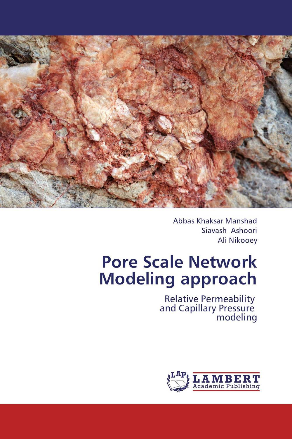 Pore Scale Network Modeling approach tarek ahmed working guide to reservoir rock properties and fluid flow