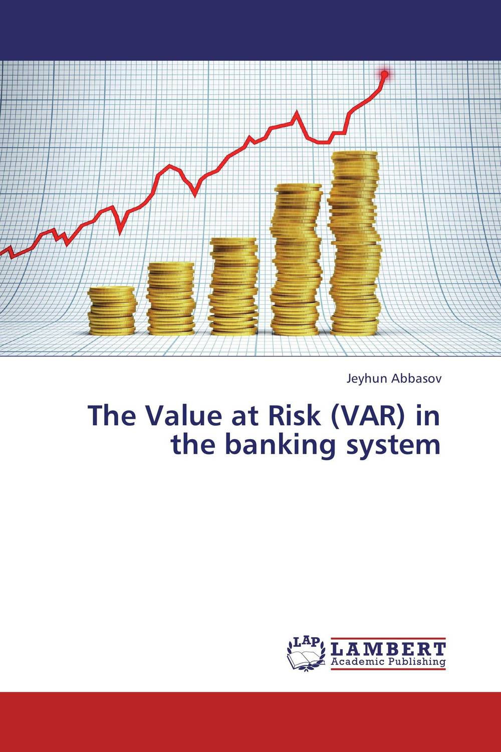 The Value at Risk (VAR) in the banking system