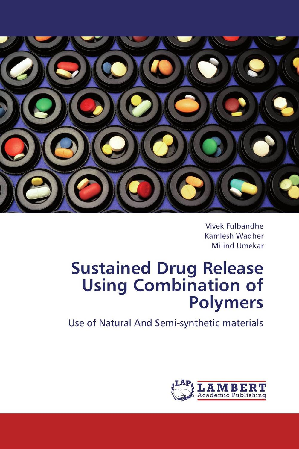 Sustained Drug Release Using Combination of Polymers atamjit singh pal paramjit kaur khinda and amarjit singh gill local drug delivery from concept to clinical applications