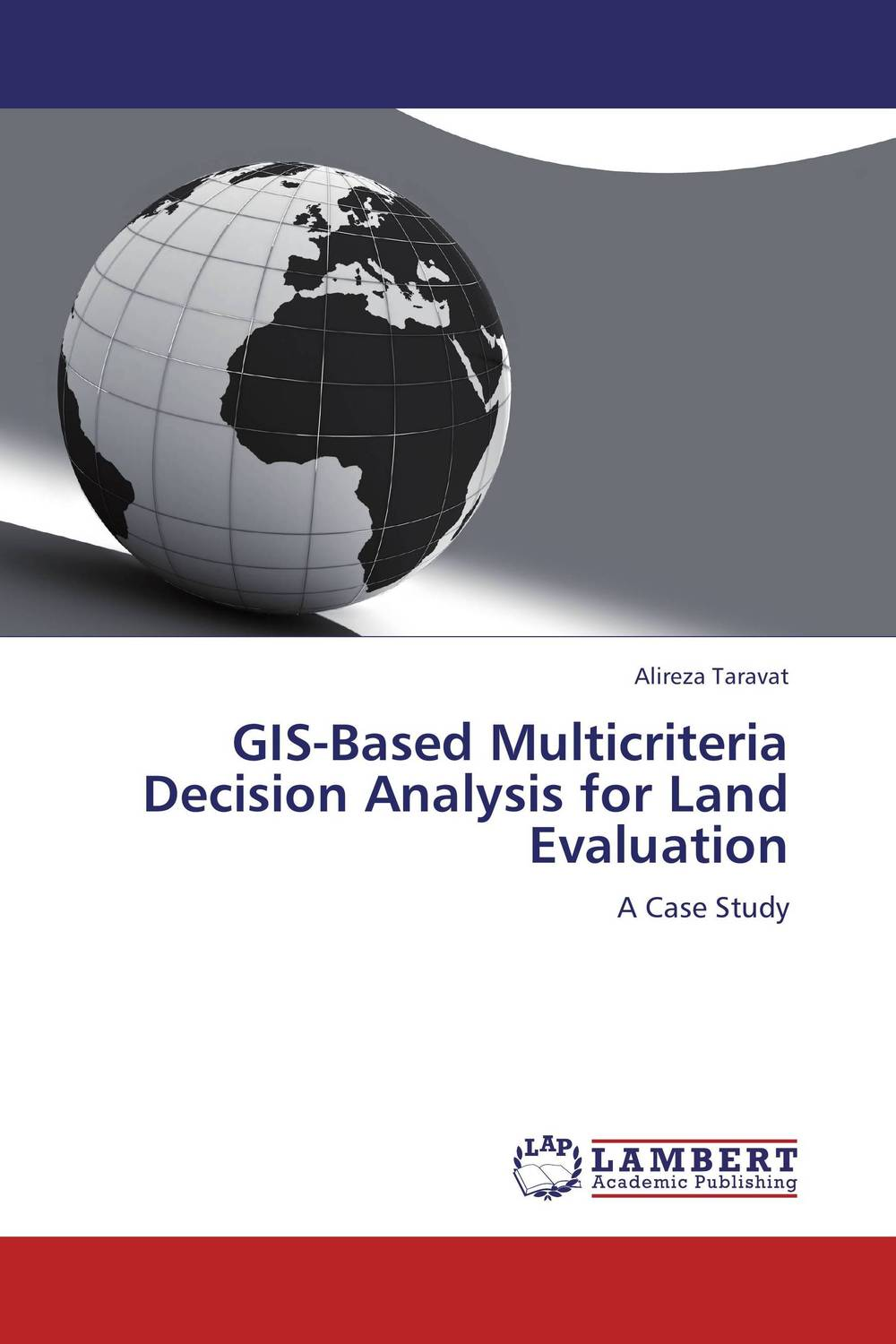 GIS-Based Multicriteria Decision Analysis for Land Evaluation
