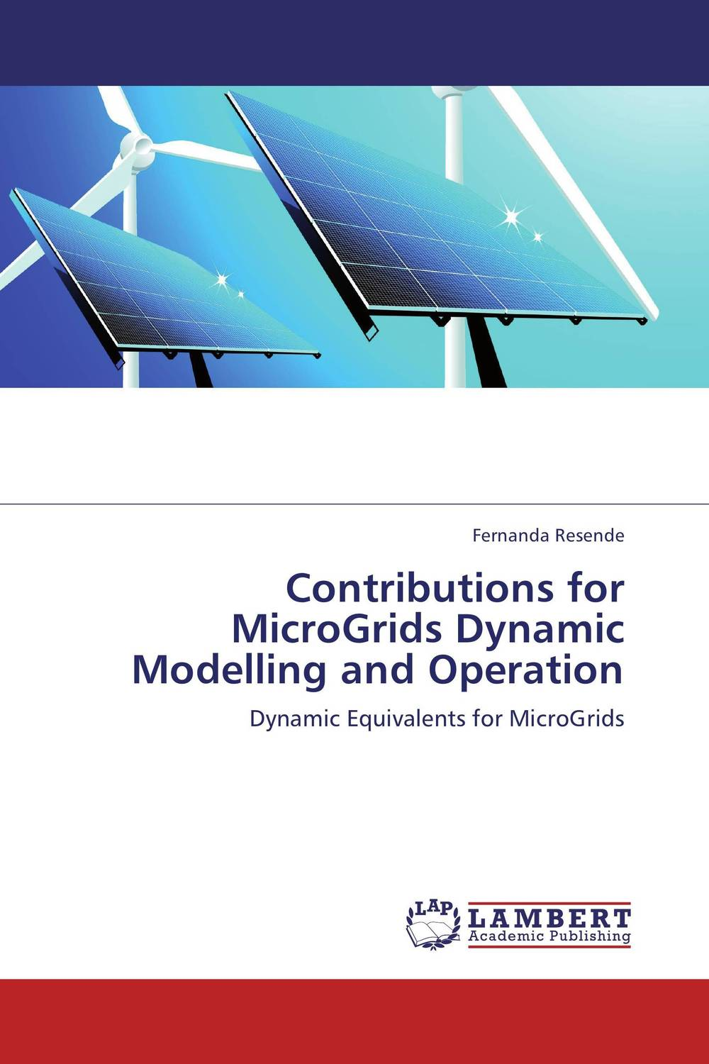 Contributions for MicroGrids Dynamic Modelling and Operation