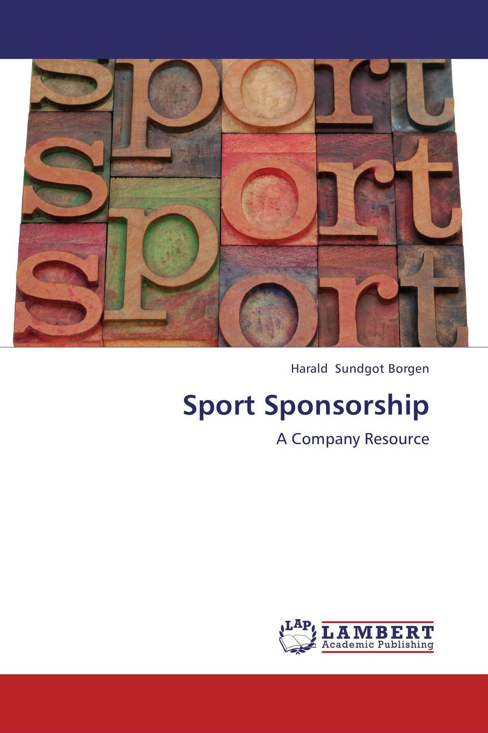 Sport Sponsorship: A Company Resource made possible by succeeding with sponsorship