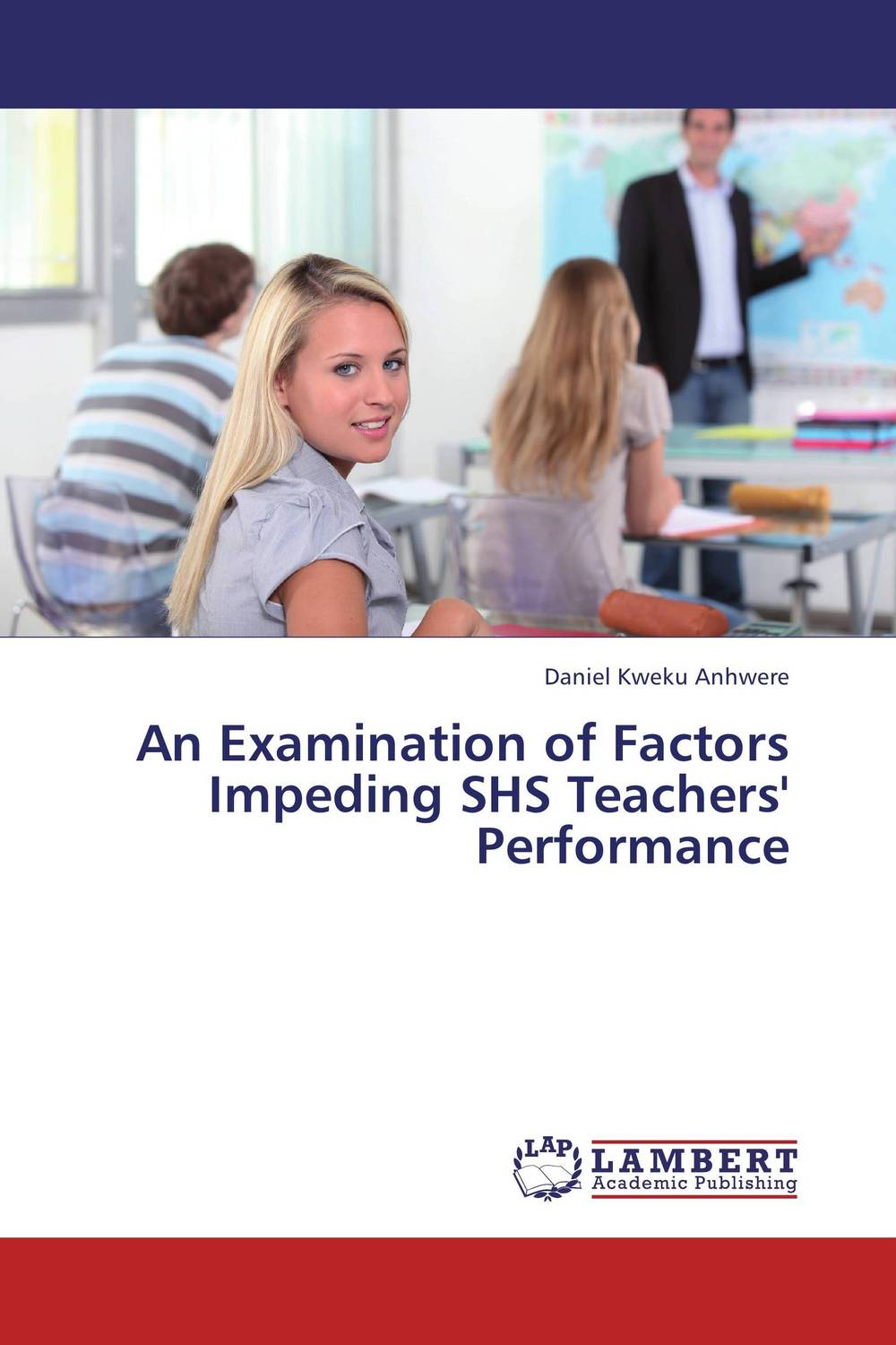 An Examination of Factors Impeding SHS Teachers' Performance management of special schools in ghana