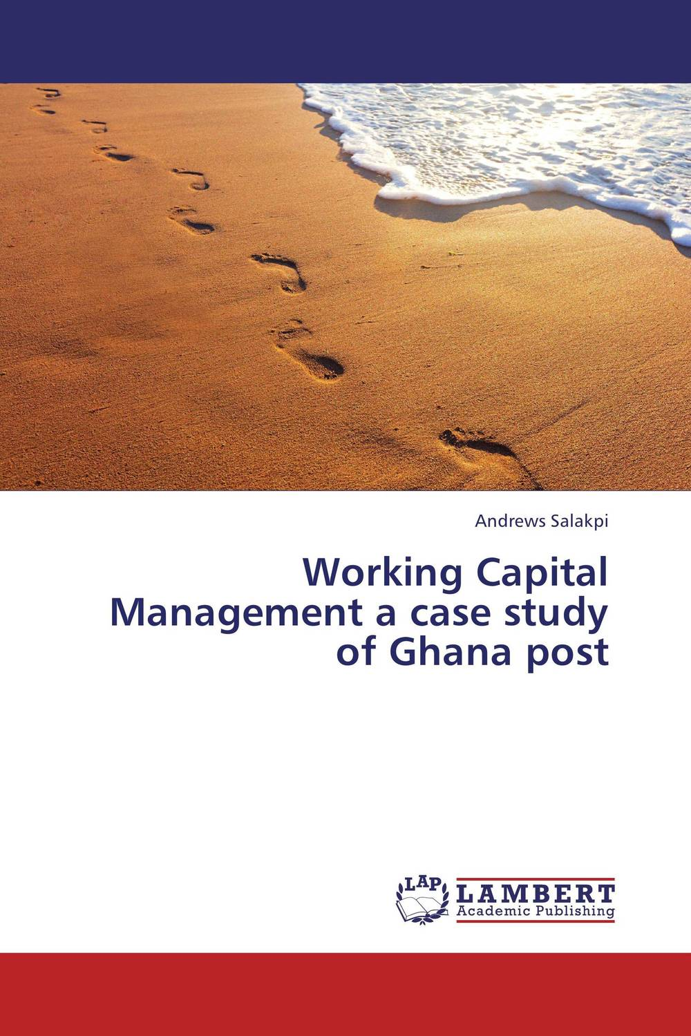 Working Capital Management  a case study of Ghana post alexander haislip essentials of venture capital