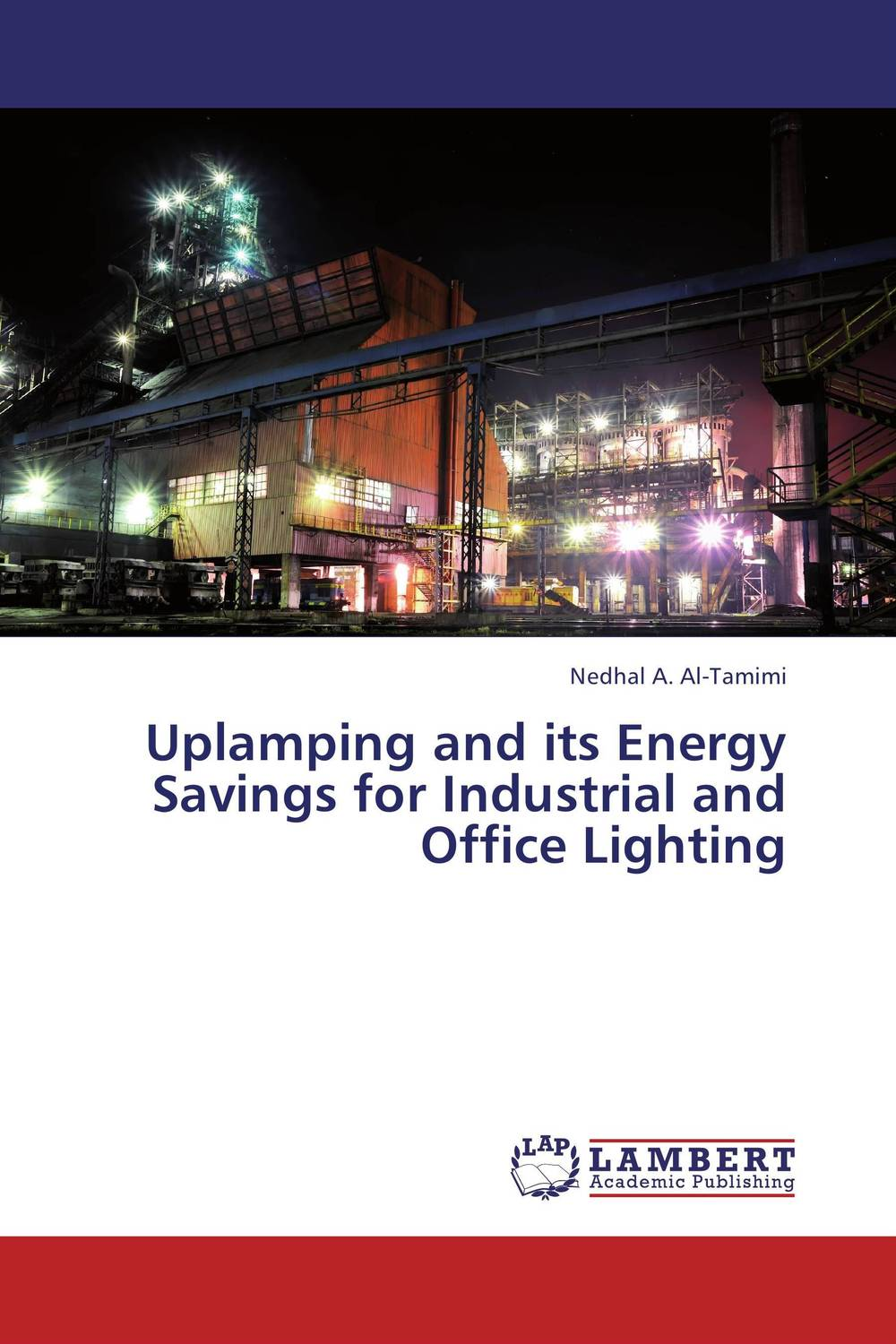 Uplamping and its Energy Savings for Industrial and Office Lighting development of ghg mitigation options for alberta's energy sector