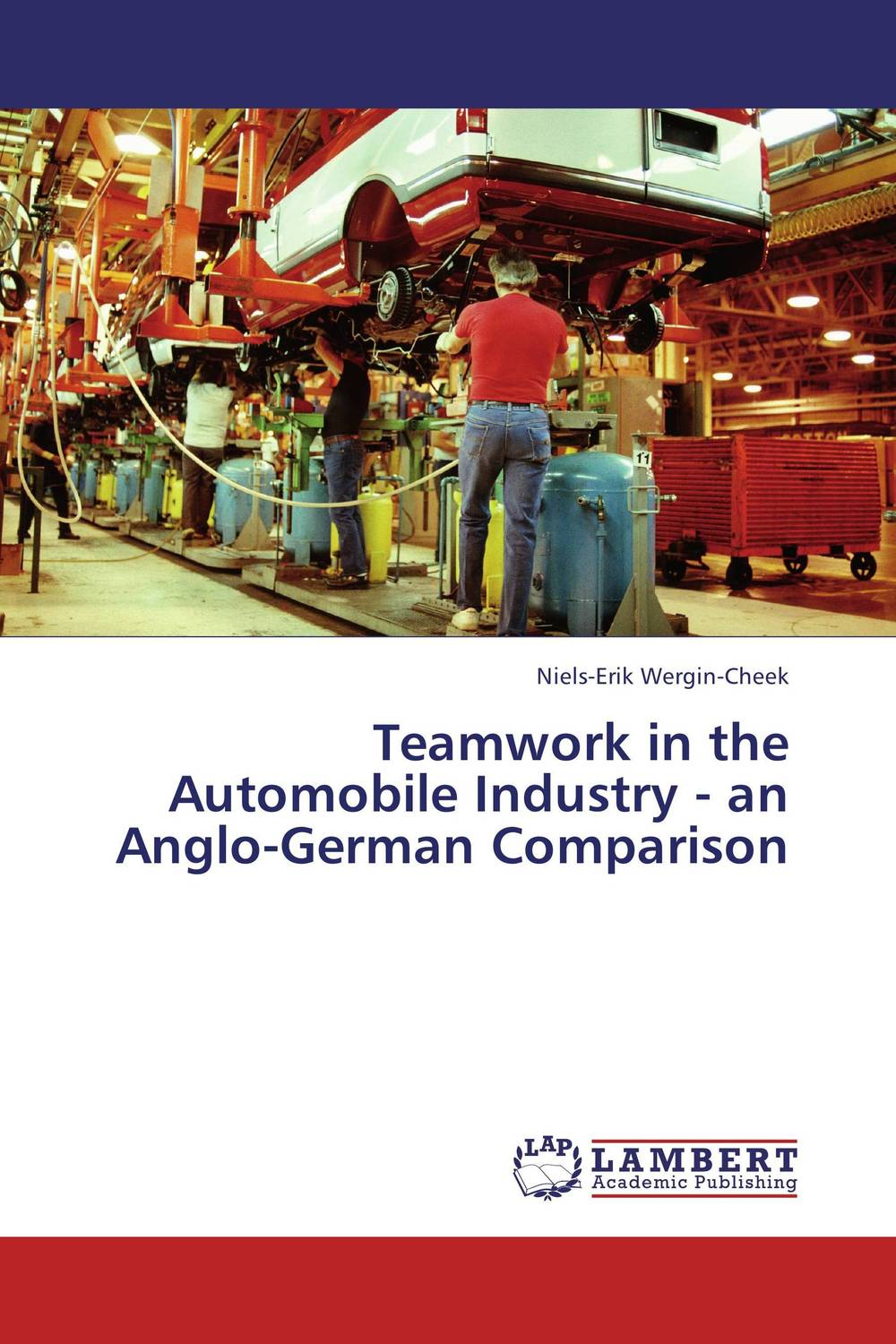 Teamwork in the Automobile Industry - an Anglo-German Comparison