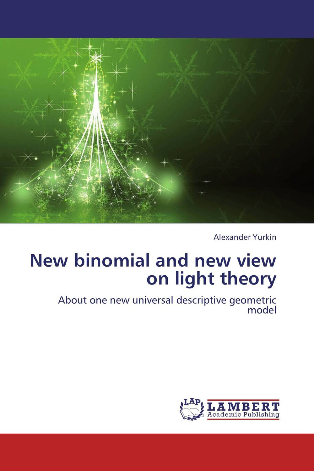 New binomial and new view on light theory new binomial and new view on light theory