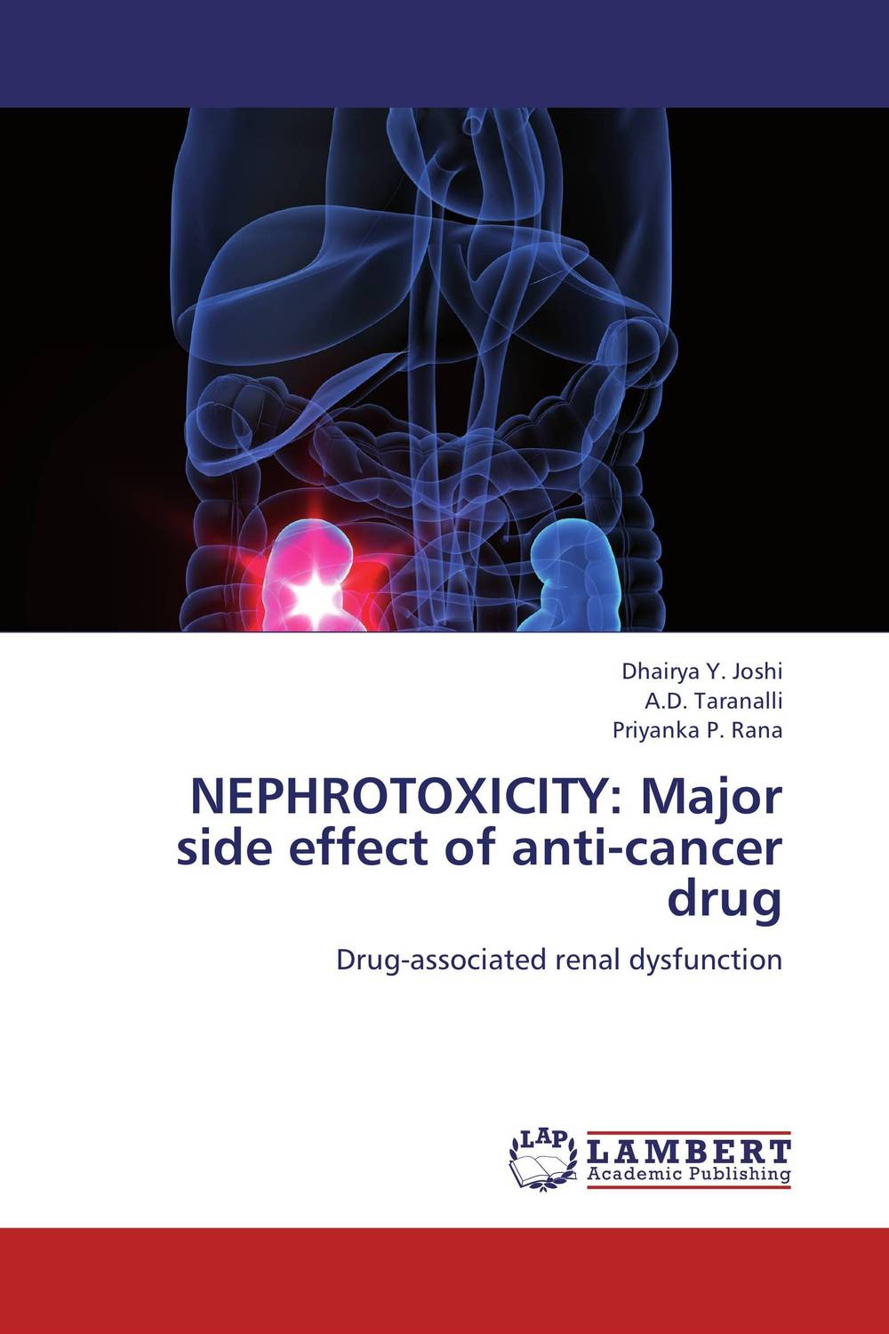 NEPHROTOXICITY: Major side effect of anti-cancer drug atamjit singh pal paramjit kaur khinda and amarjit singh gill local drug delivery from concept to clinical applications