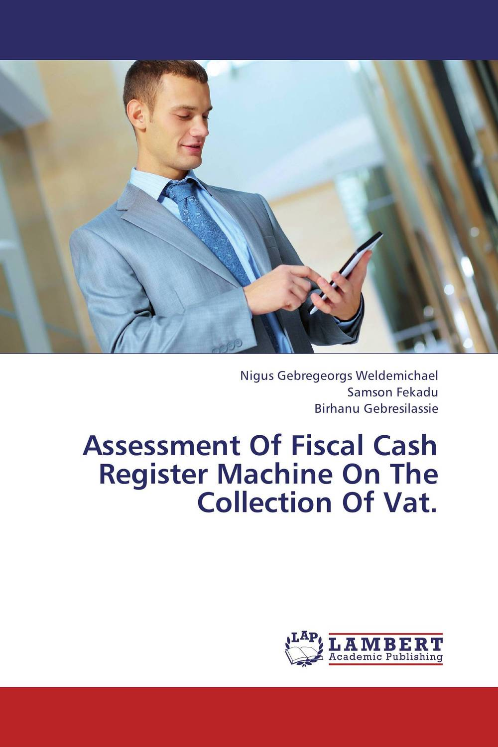 Assessment Of Fiscal Cash Register Machine On The Collection Of Vat.