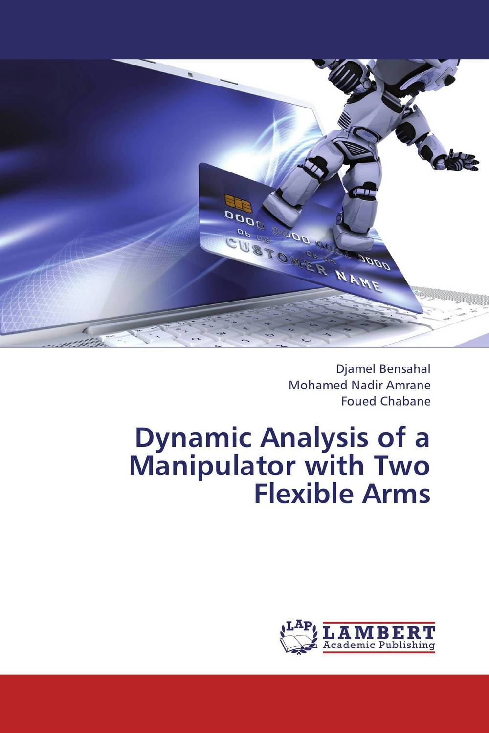 Dynamic Analysis of a Manipulator with Two Flexible Arms optimal adaptive visual servoing of robot manipulators