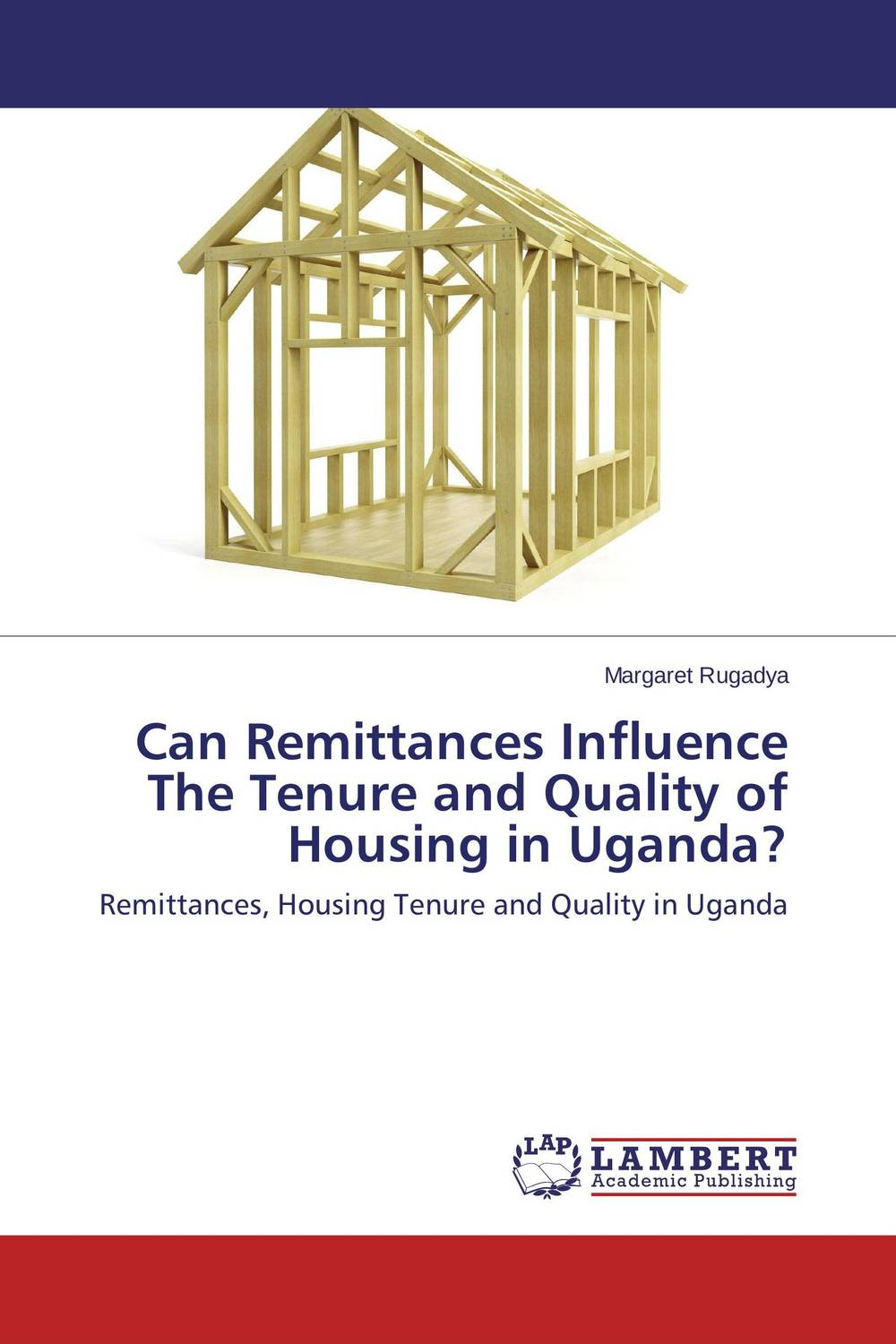 Can Remittances Influence The Tenure and Quality of Housing in Uganda? land tenure housing and low income earners